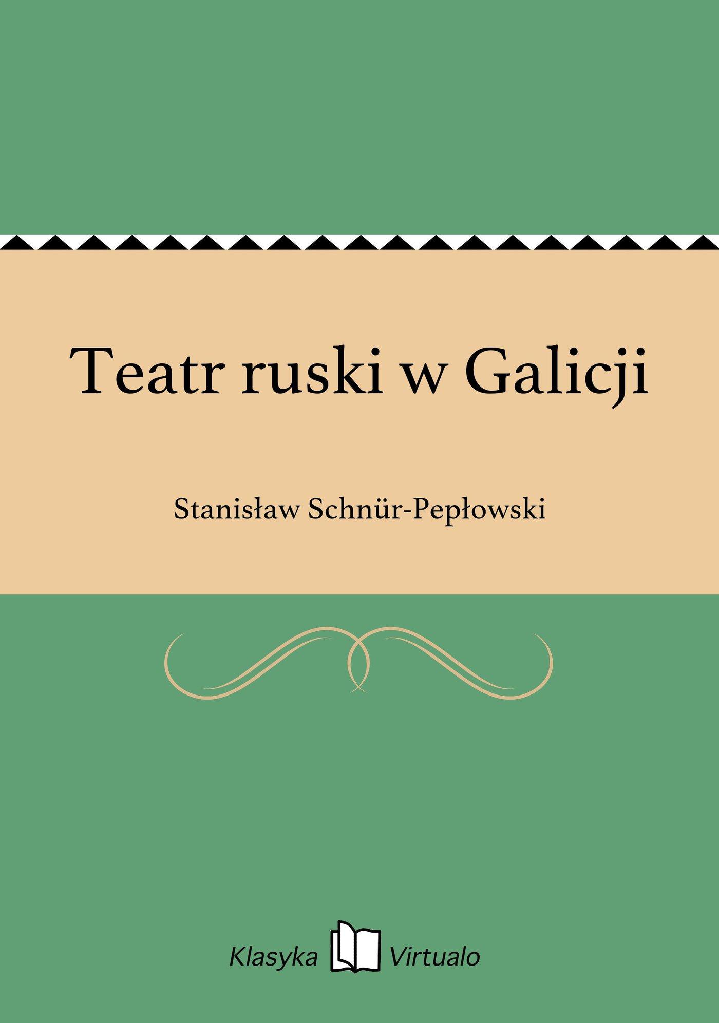 Teatr ruski w Galicji - Ebook (Książka EPUB) do pobrania w formacie EPUB