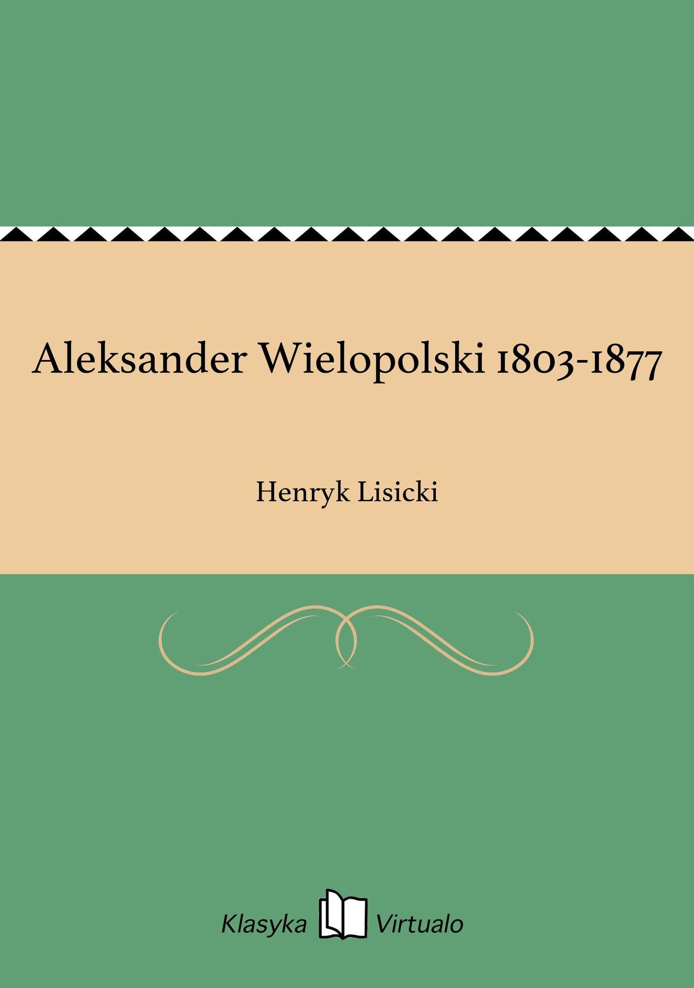 Aleksander Wielopolski 1803-1877 - Ebook (Książka EPUB) do pobrania w formacie EPUB