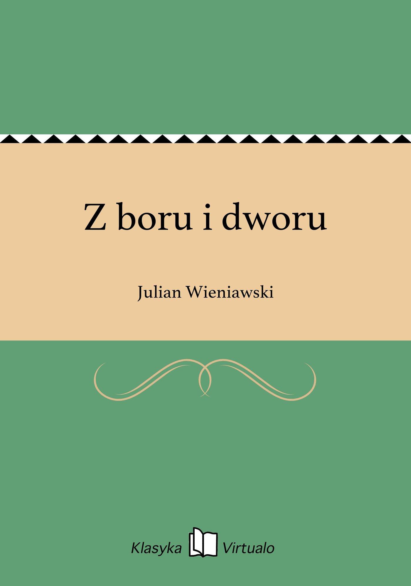 Z boru i dworu - Ebook (Książka EPUB) do pobrania w formacie EPUB