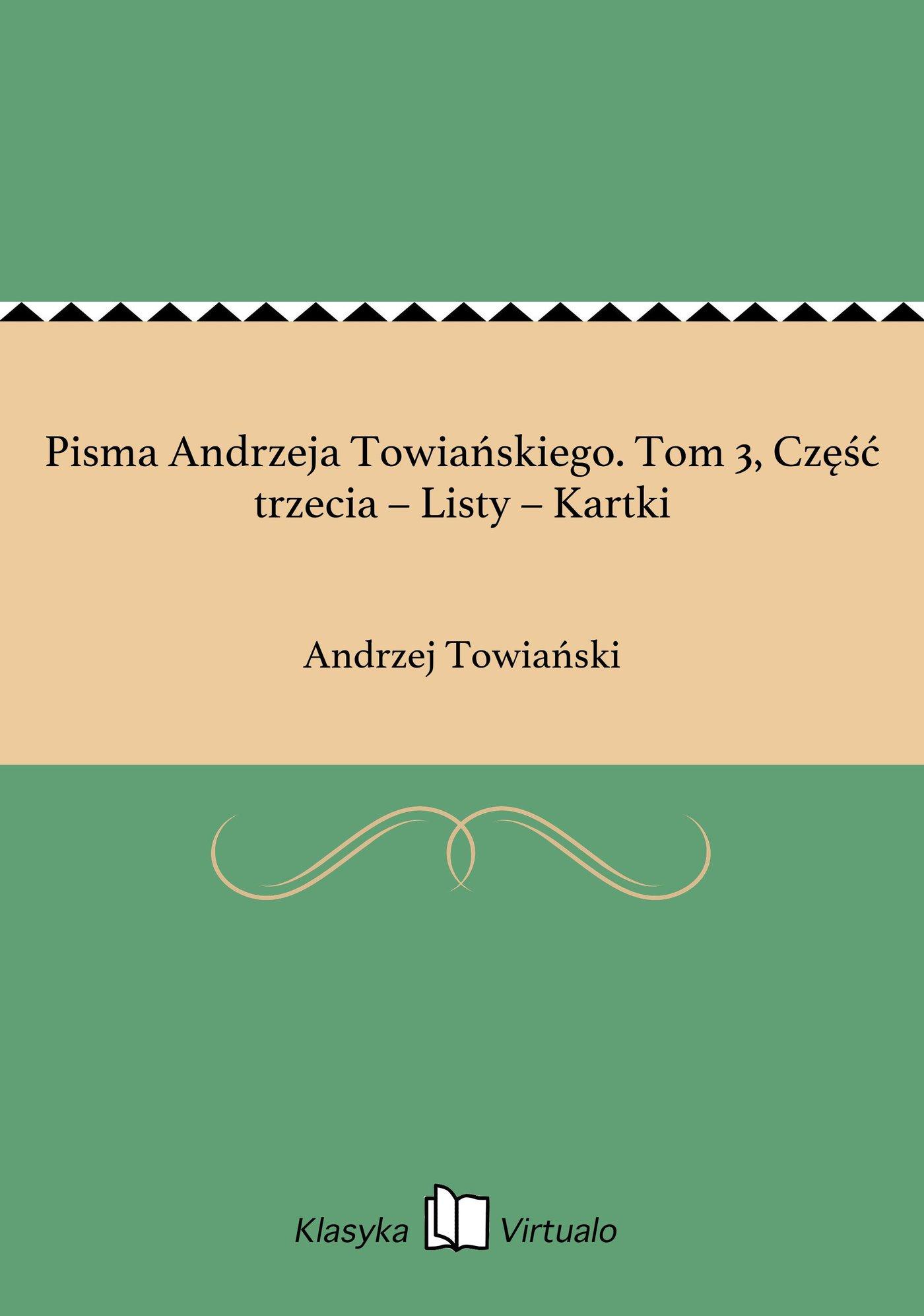 Pisma Andrzeja Towiańskiego. Tom 3, Część trzecia – Listy – Kartki - Ebook (Książka EPUB) do pobrania w formacie EPUB
