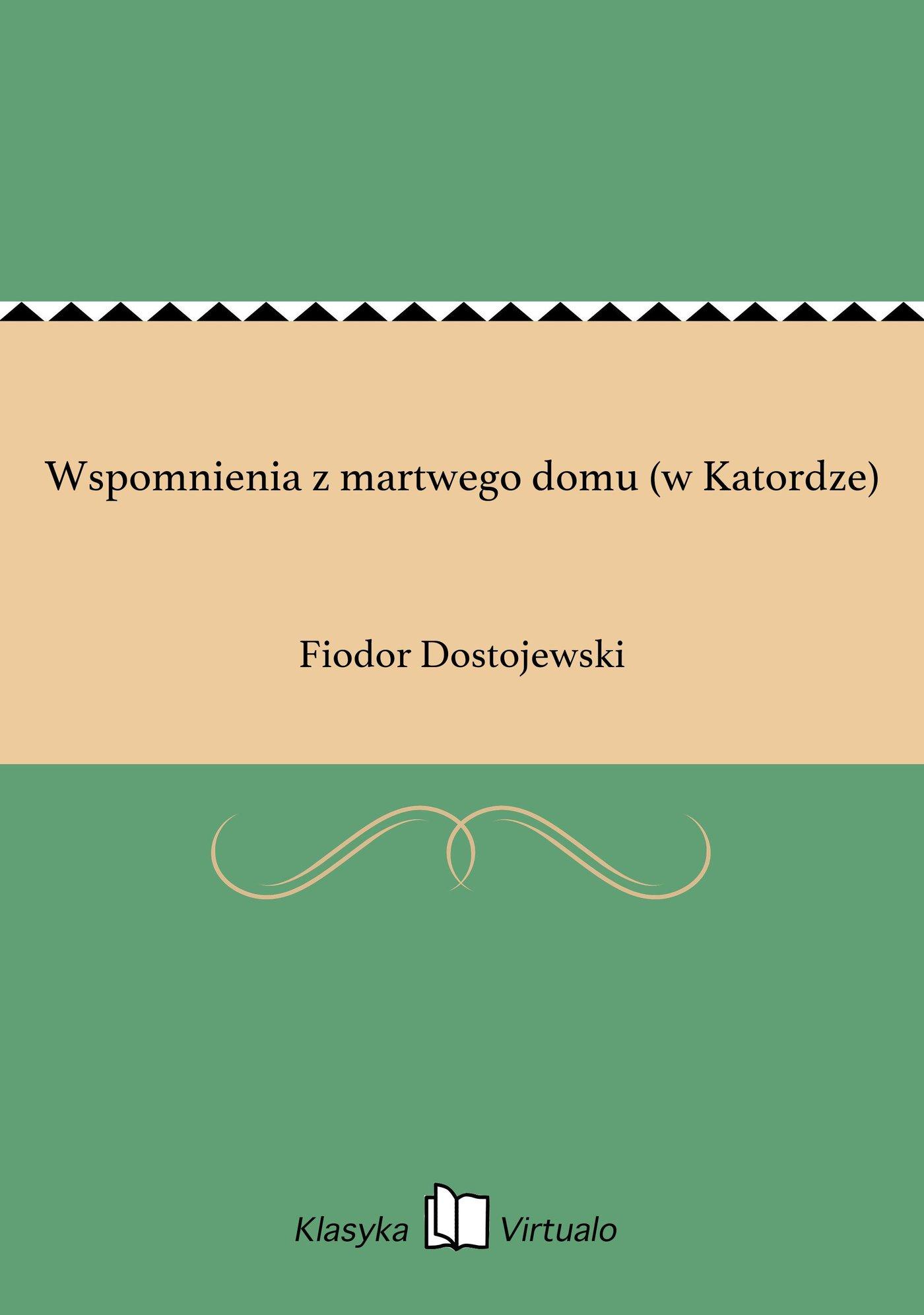 Wspomnienia z martwego domu (w Katordze) - Ebook (Książka EPUB) do pobrania w formacie EPUB
