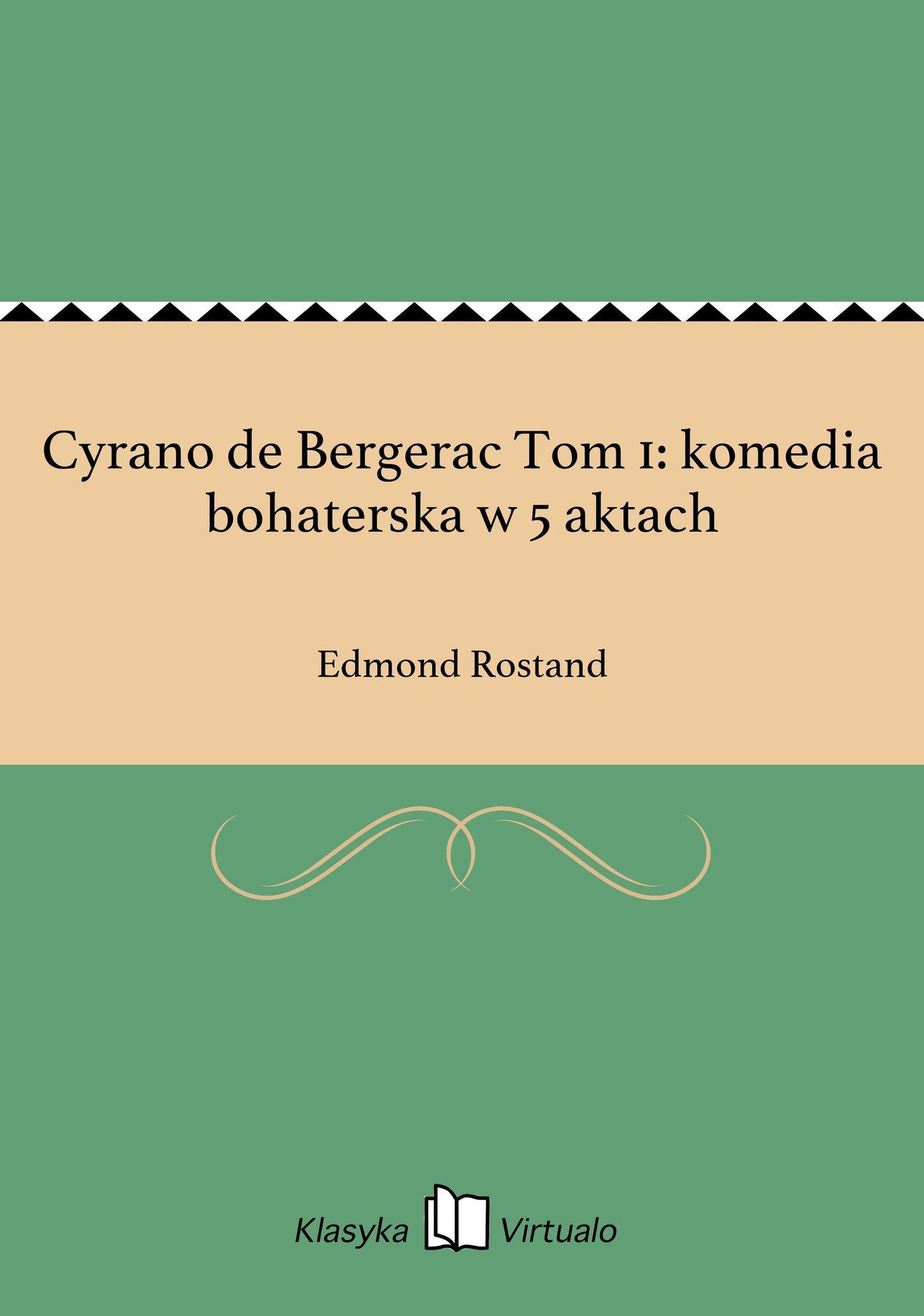 Cyrano de Bergerac Tom 1: komedia bohaterska w 5 aktach - Ebook (Książka EPUB) do pobrania w formacie EPUB
