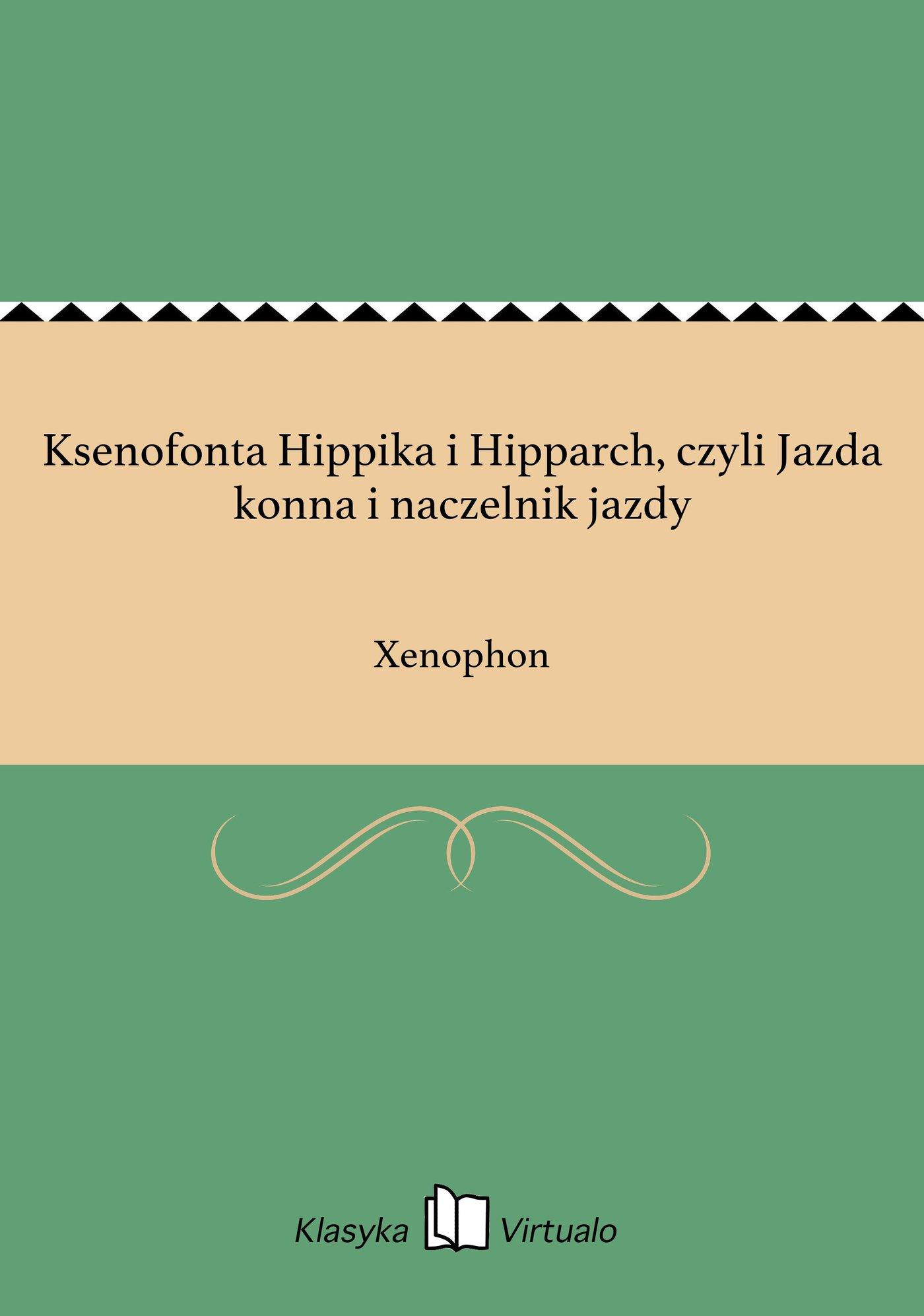 Ksenofonta Hippika i Hipparch, czyli Jazda konna i naczelnik jazdy - Ebook (Książka EPUB) do pobrania w formacie EPUB