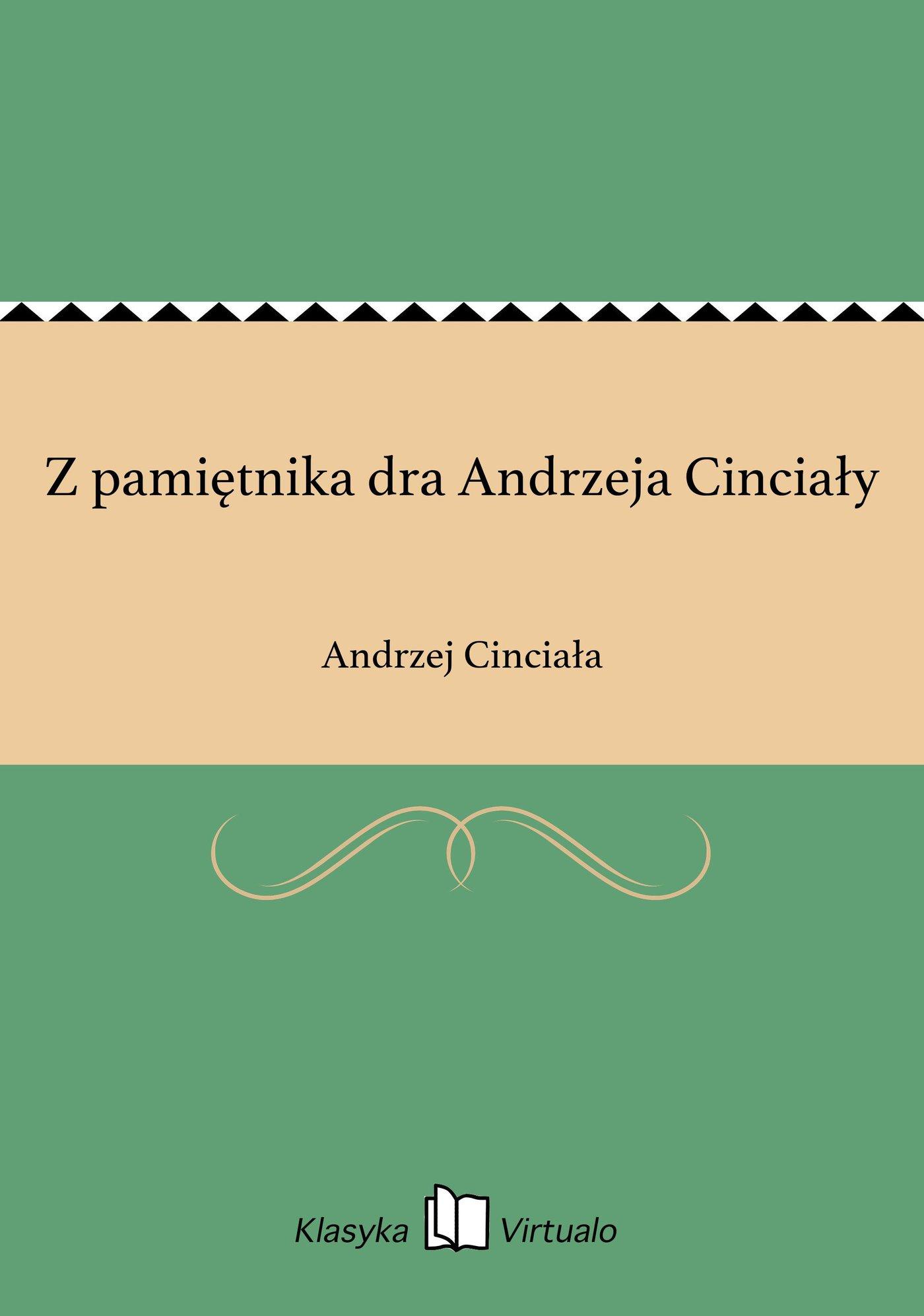 Z pamiętnika dra Andrzeja Cinciały - Ebook (Książka EPUB) do pobrania w formacie EPUB
