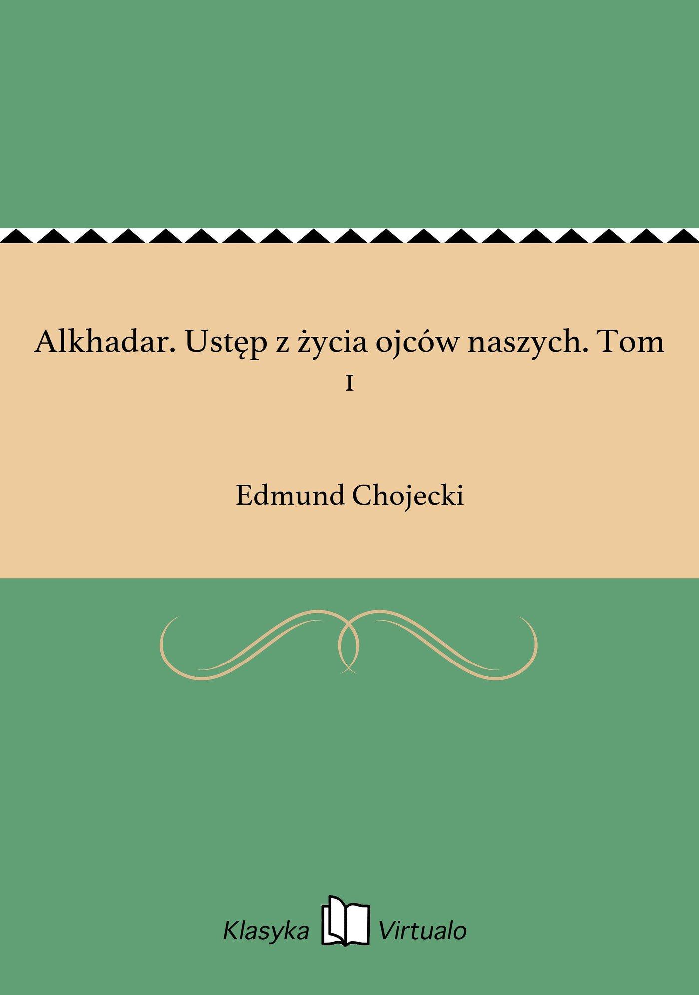 Alkhadar. Ustęp z życia ojców naszych. Tom 1 - Ebook (Książka EPUB) do pobrania w formacie EPUB