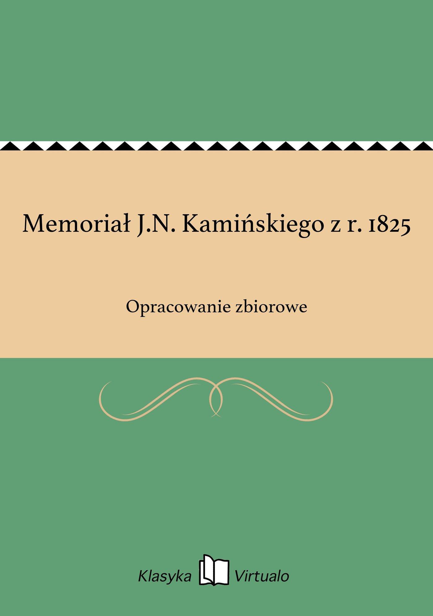Memoriał J.N. Kamińskiego z r. 1825 - Ebook (Książka EPUB) do pobrania w formacie EPUB