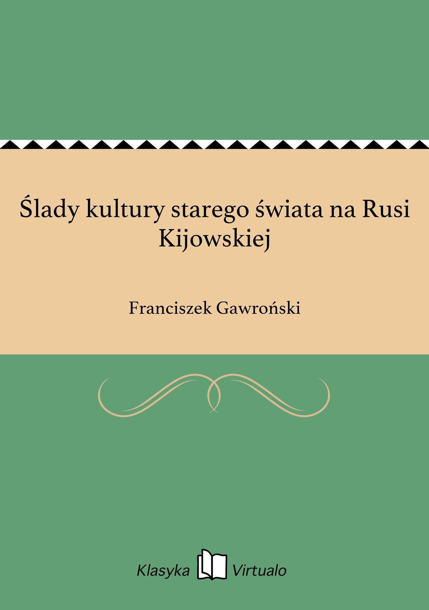 Ślady kultury starego świata na Rusi Kijowskiej - Ebook (Książka EPUB) do pobrania w formacie EPUB