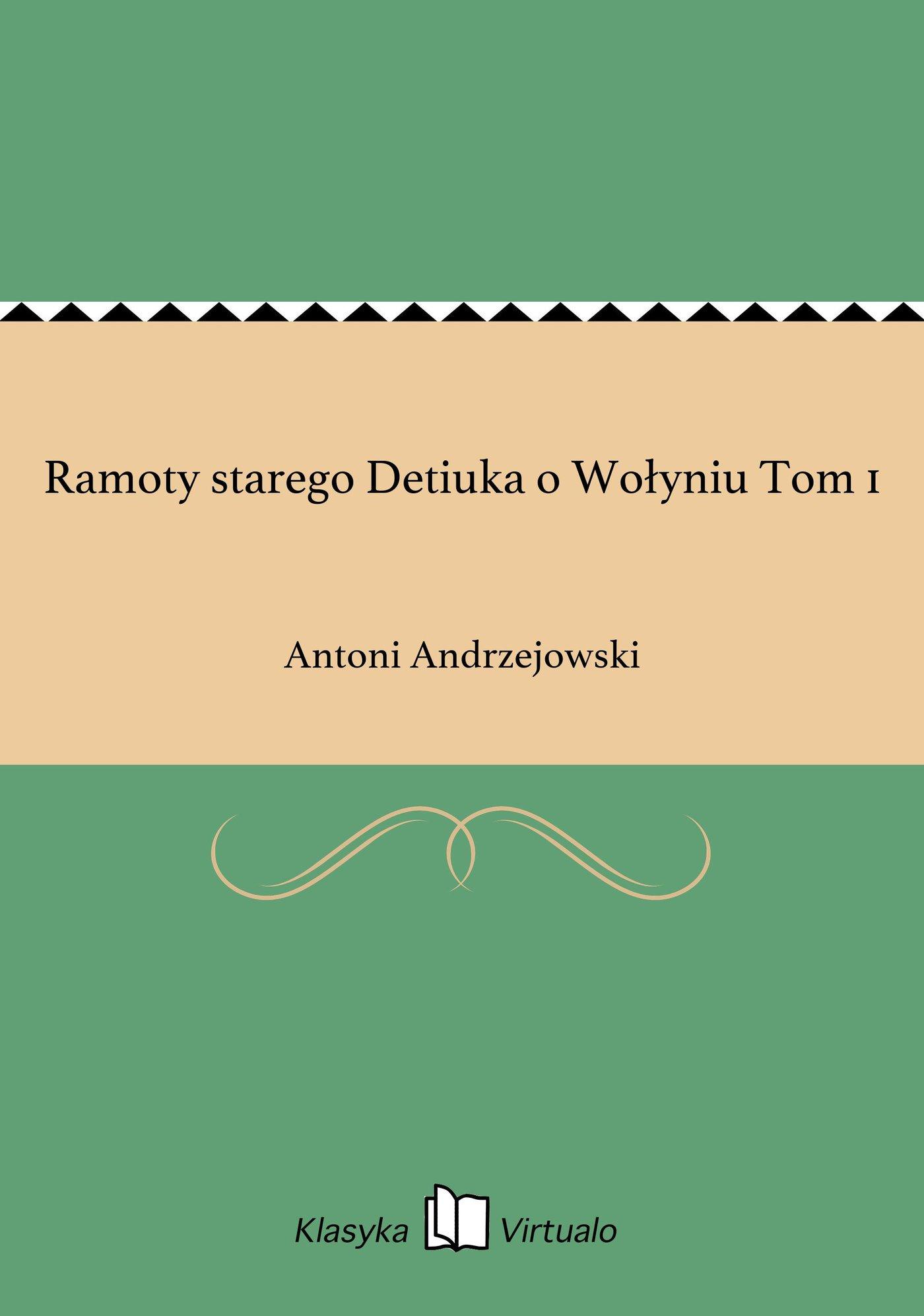 Ramoty starego Detiuka o Wołyniu Tom 1 - Ebook (Książka EPUB) do pobrania w formacie EPUB