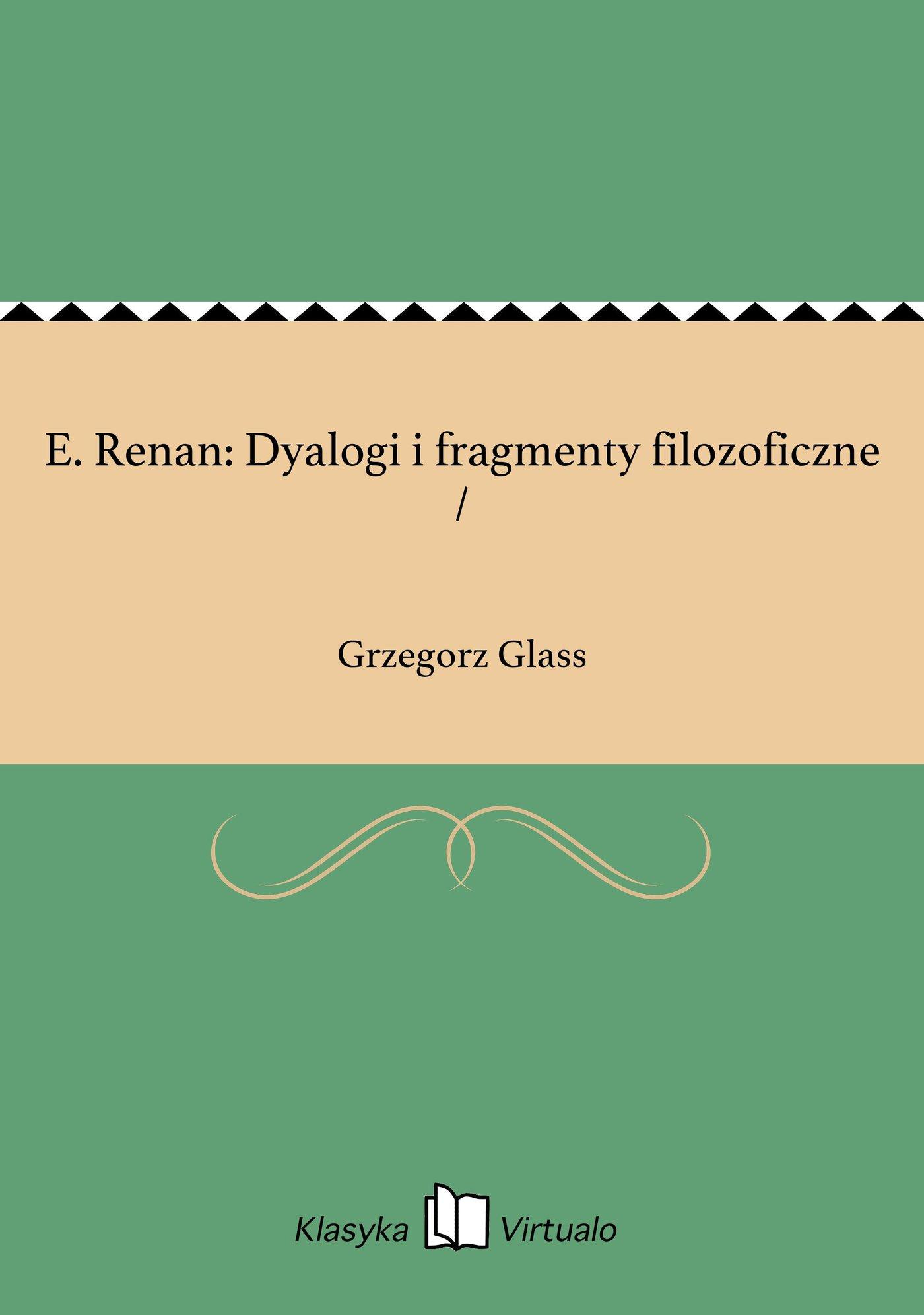E. Renan: Dyalogi i fragmenty filozoficzne / - Ebook (Książka EPUB) do pobrania w formacie EPUB