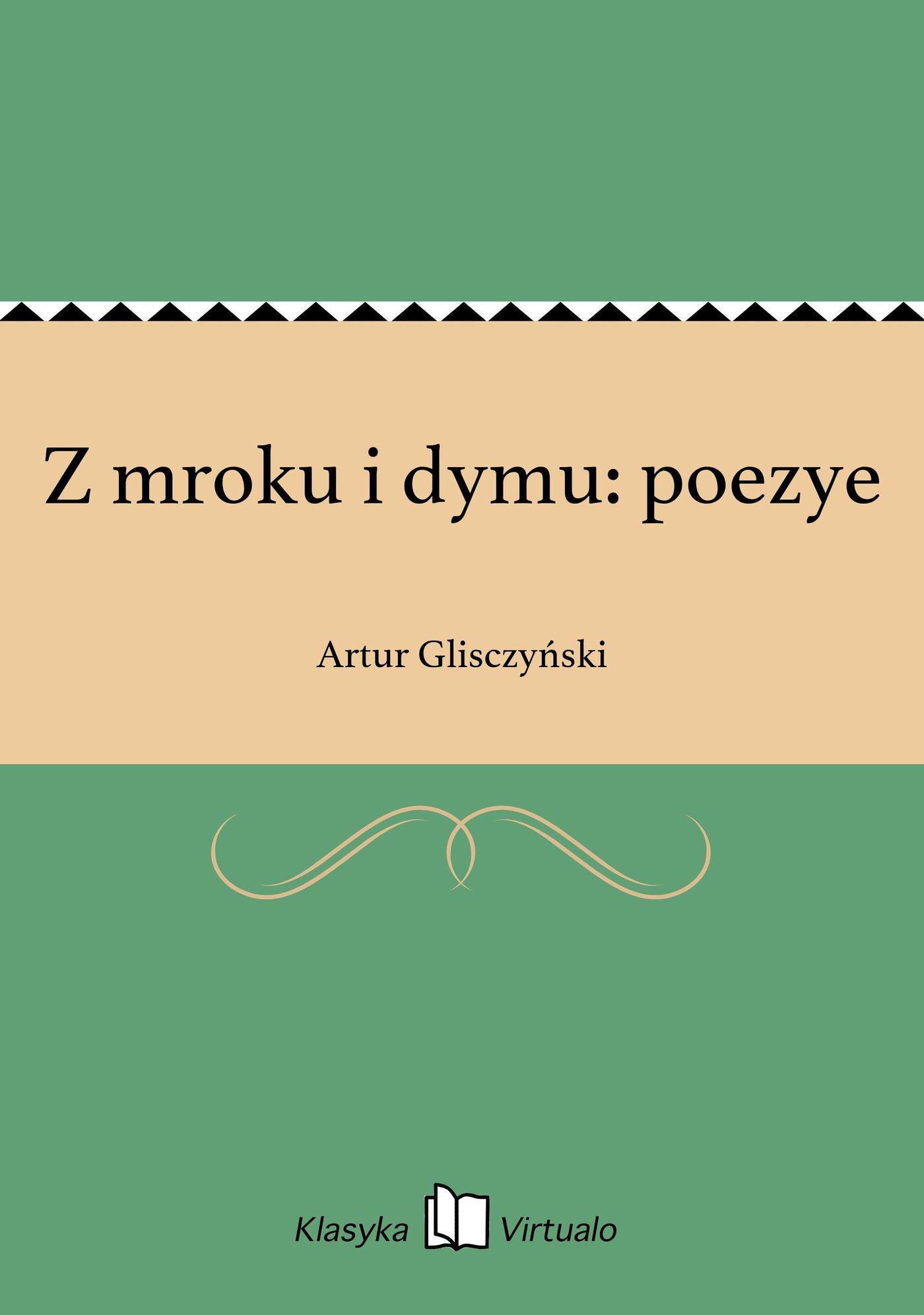 Z mroku i dymu: poezye - Ebook (Książka EPUB) do pobrania w formacie EPUB