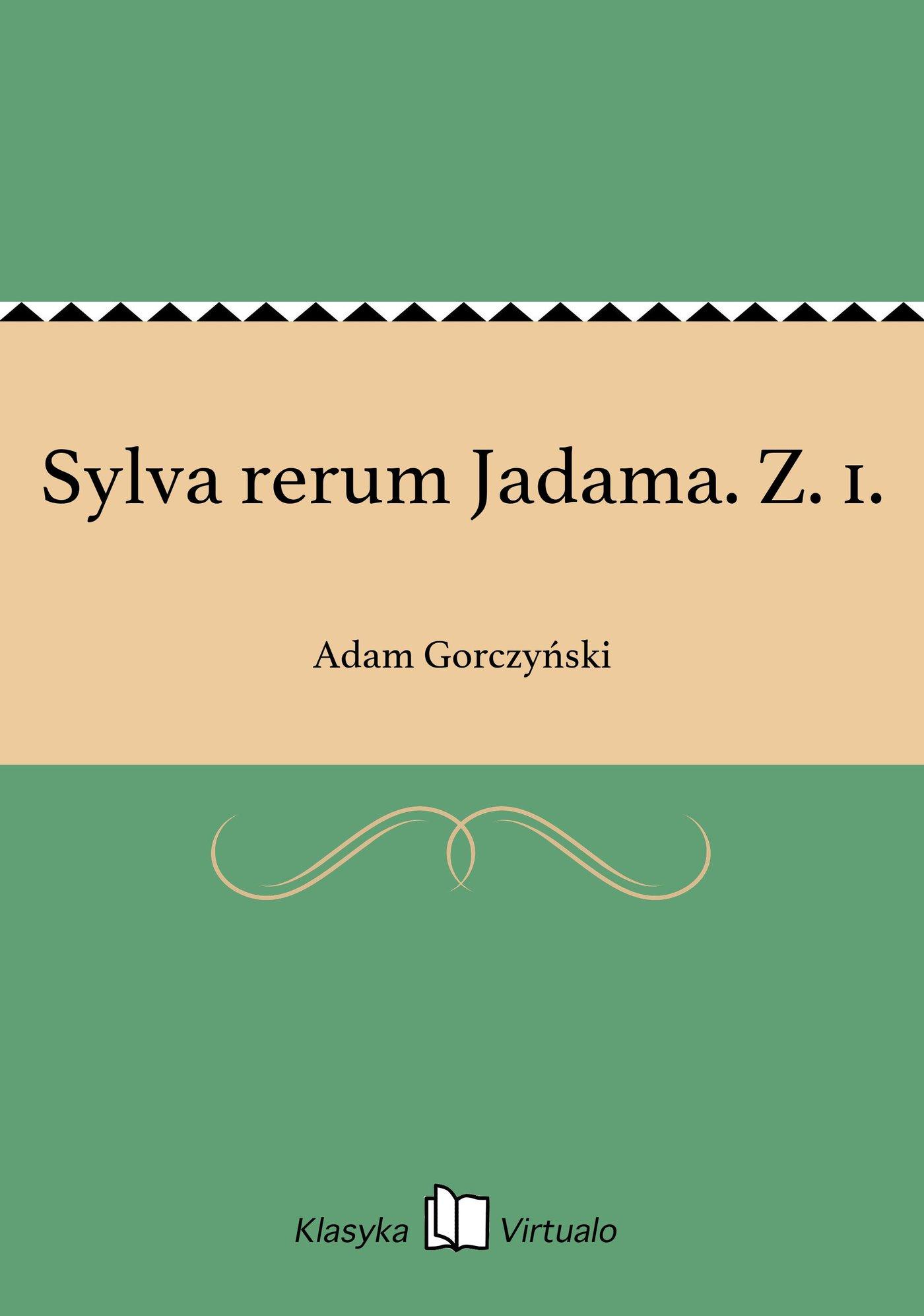 Sylva rerum Jadama. Z. 1. - Ebook (Książka EPUB) do pobrania w formacie EPUB