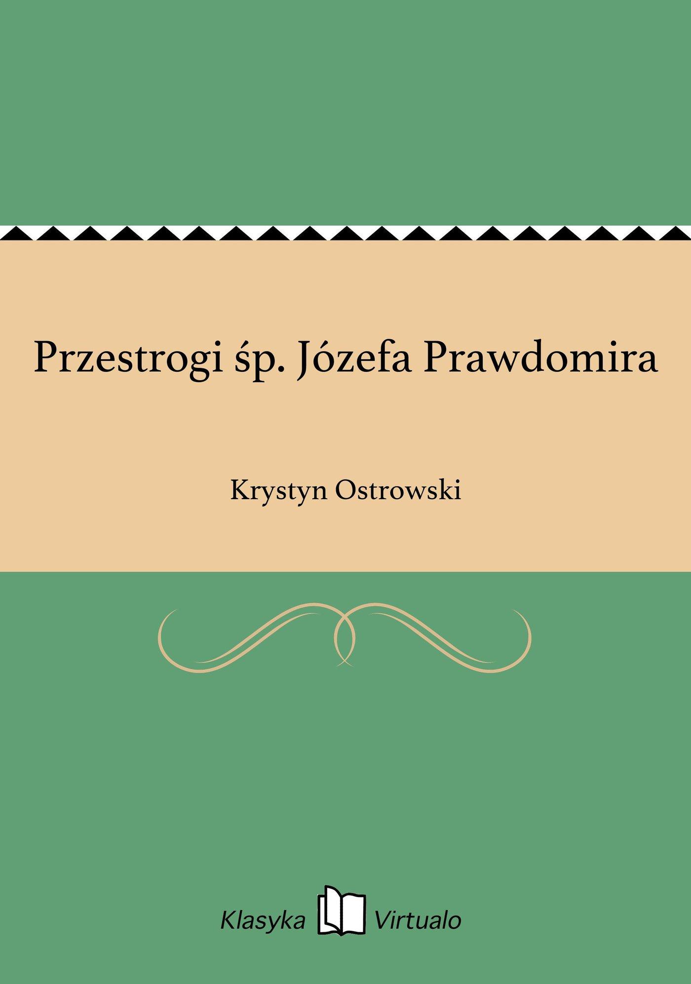 Przestrogi śp. Józefa Prawdomira - Ebook (Książka EPUB) do pobrania w formacie EPUB