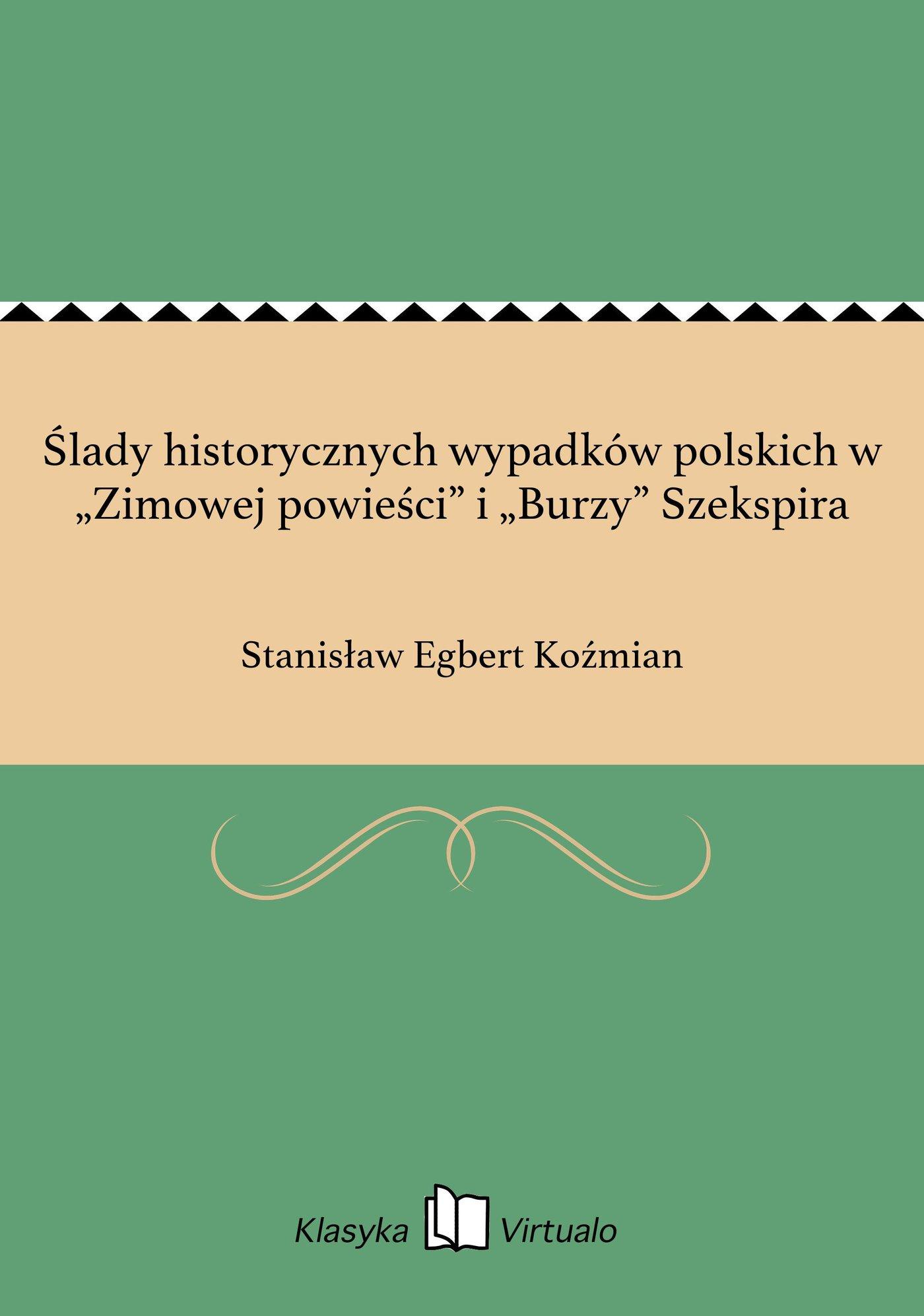 """Ślady historycznych wypadków polskich w """"Zimowej powieści"""" i """"Burzy"""" Szekspira - Ebook (Książka EPUB) do pobrania w formacie EPUB"""