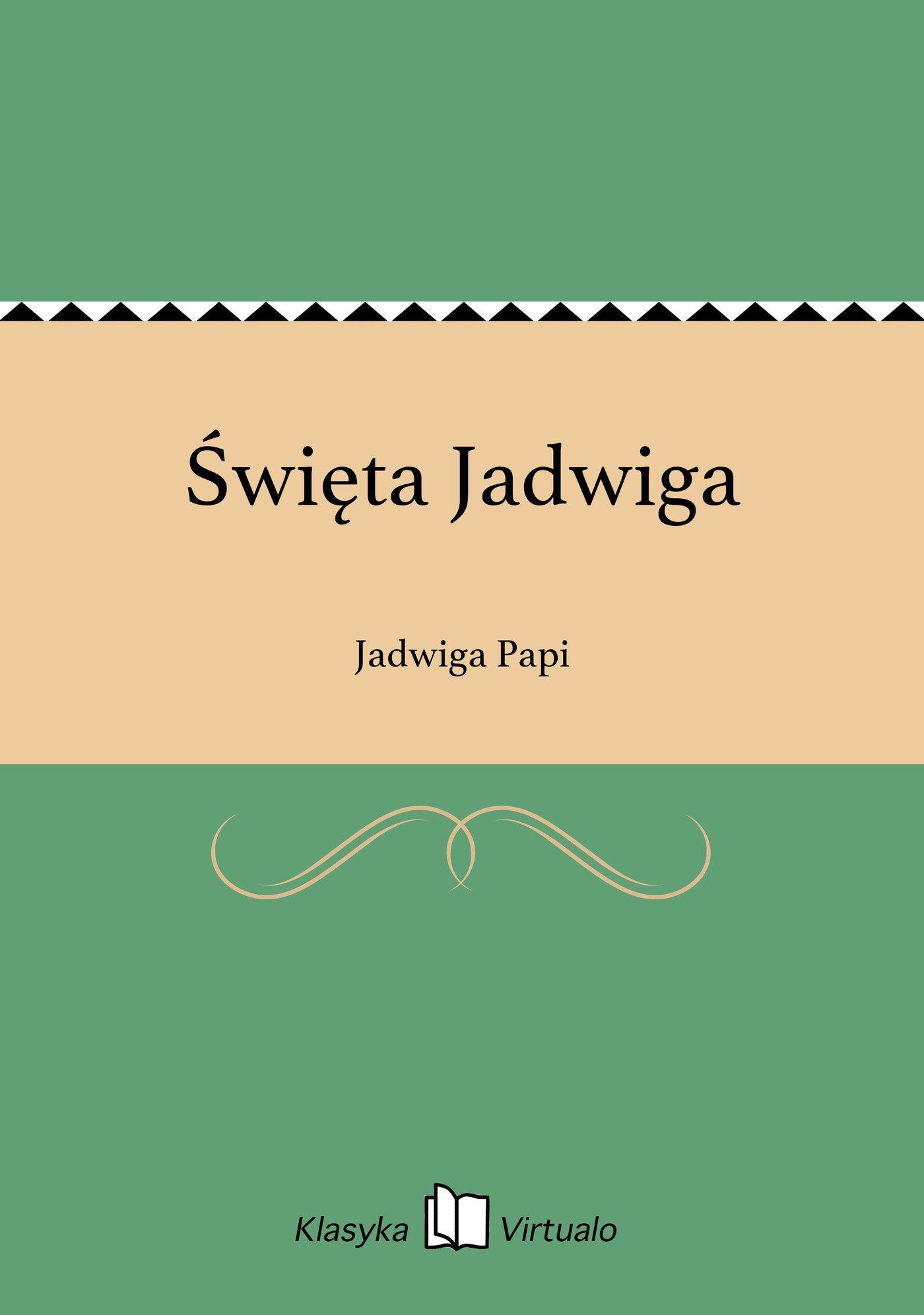 Święta Jadwiga - Ebook (Książka EPUB) do pobrania w formacie EPUB