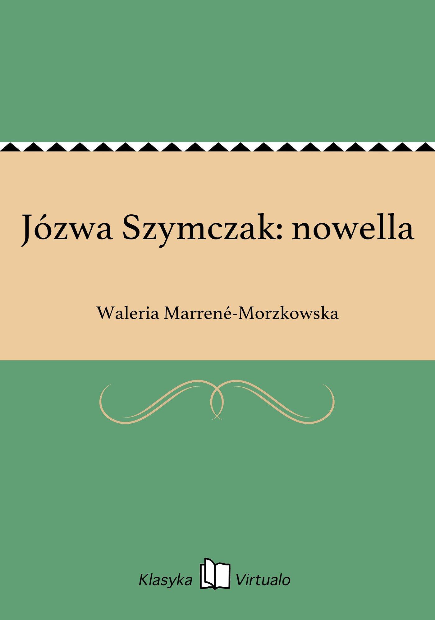 Józwa Szymczak: nowella - Ebook (Książka EPUB) do pobrania w formacie EPUB