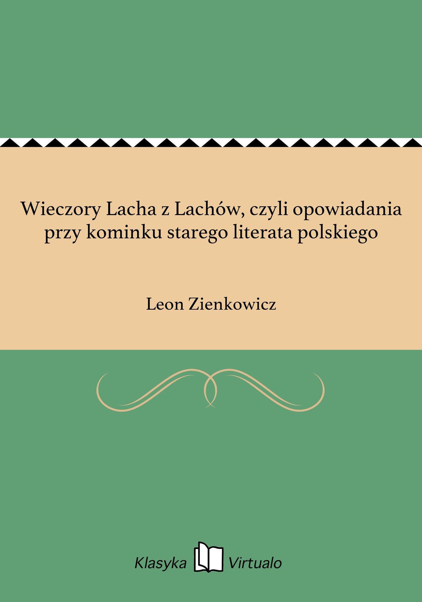 Wieczory Lacha z Lachów, czyli opowiadania przy kominku starego literata polskiego - Ebook (Książka EPUB) do pobrania w formacie EPUB