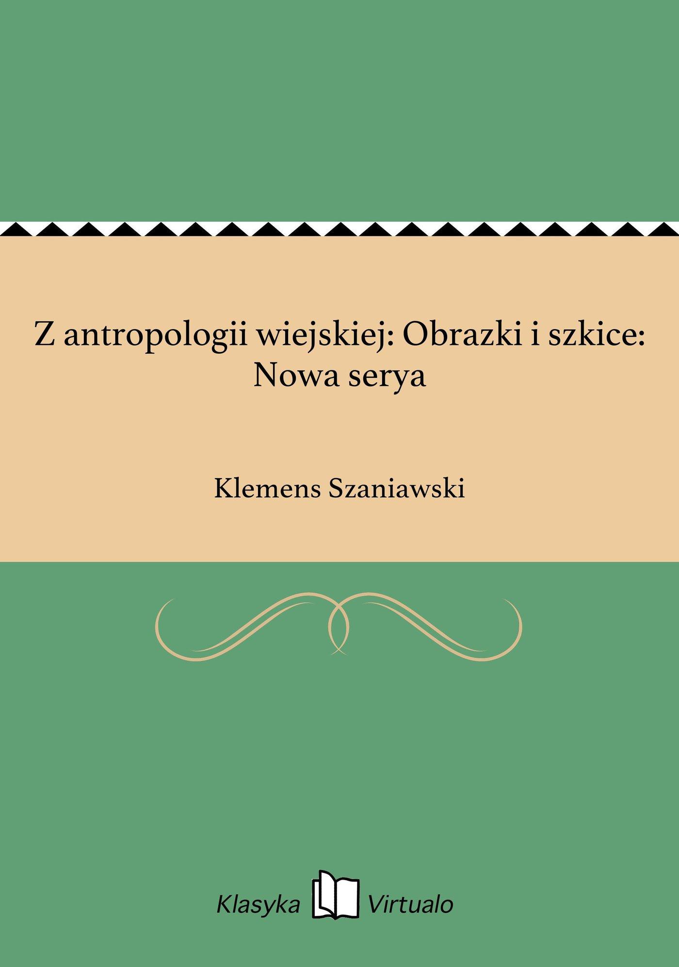 Z antropologii wiejskiej: Obrazki i szkice: Nowa serya - Ebook (Książka EPUB) do pobrania w formacie EPUB