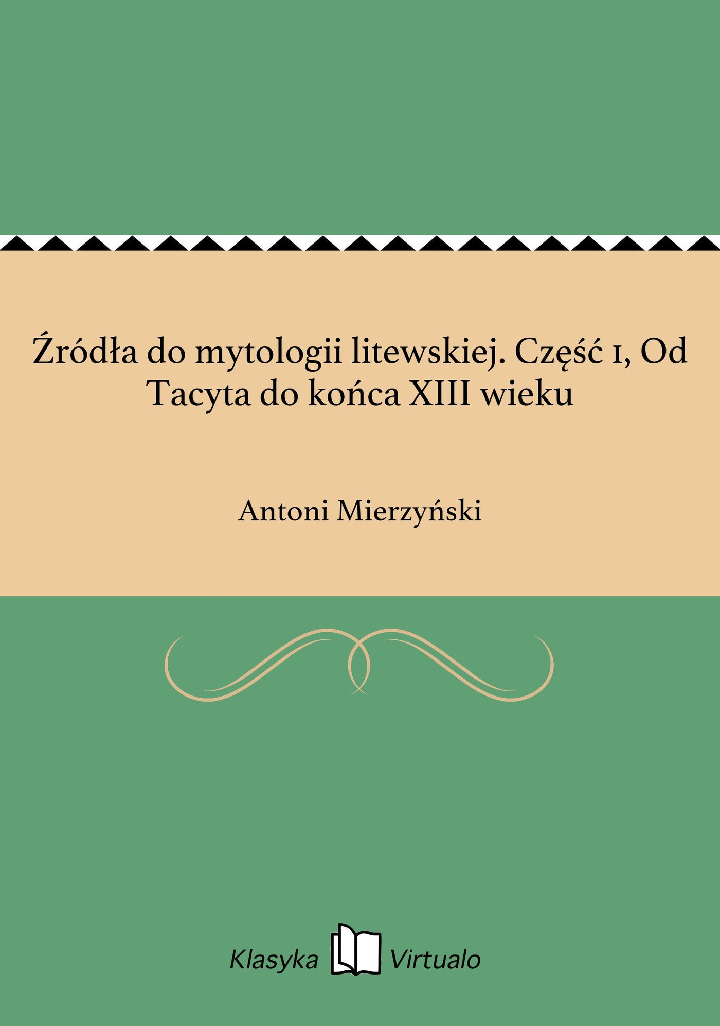 Źródła do mytologii litewskiej. Część 1, Od Tacyta do końca XIII wieku - Ebook (Książka EPUB) do pobrania w formacie EPUB