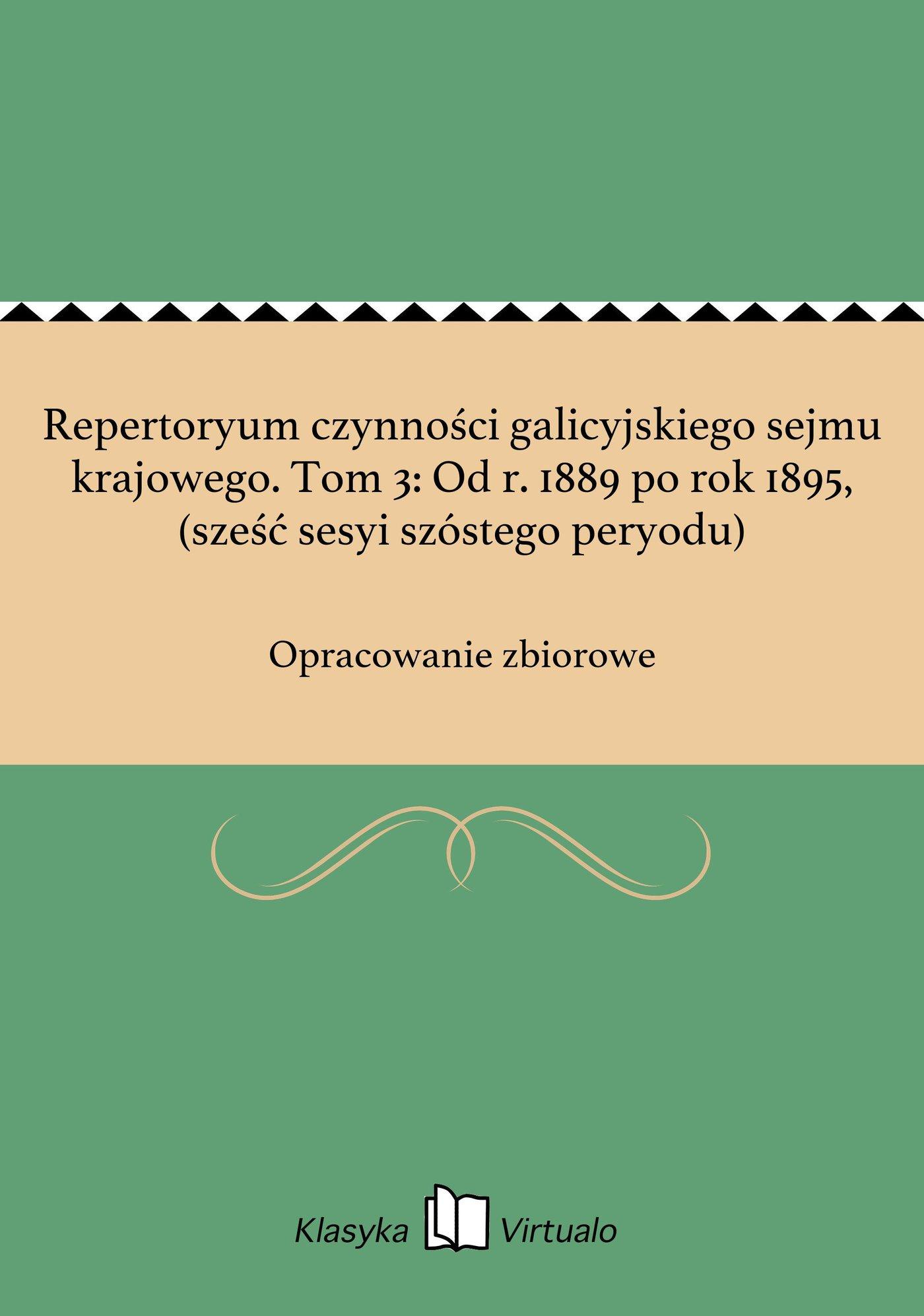 Repertoryum czynności galicyjskiego sejmu krajowego. Tom 3: Od r. 1889 po rok 1895, (sześć sesyi szóstego peryodu) - Ebook (Książka EPUB) do pobrania w formacie EPUB