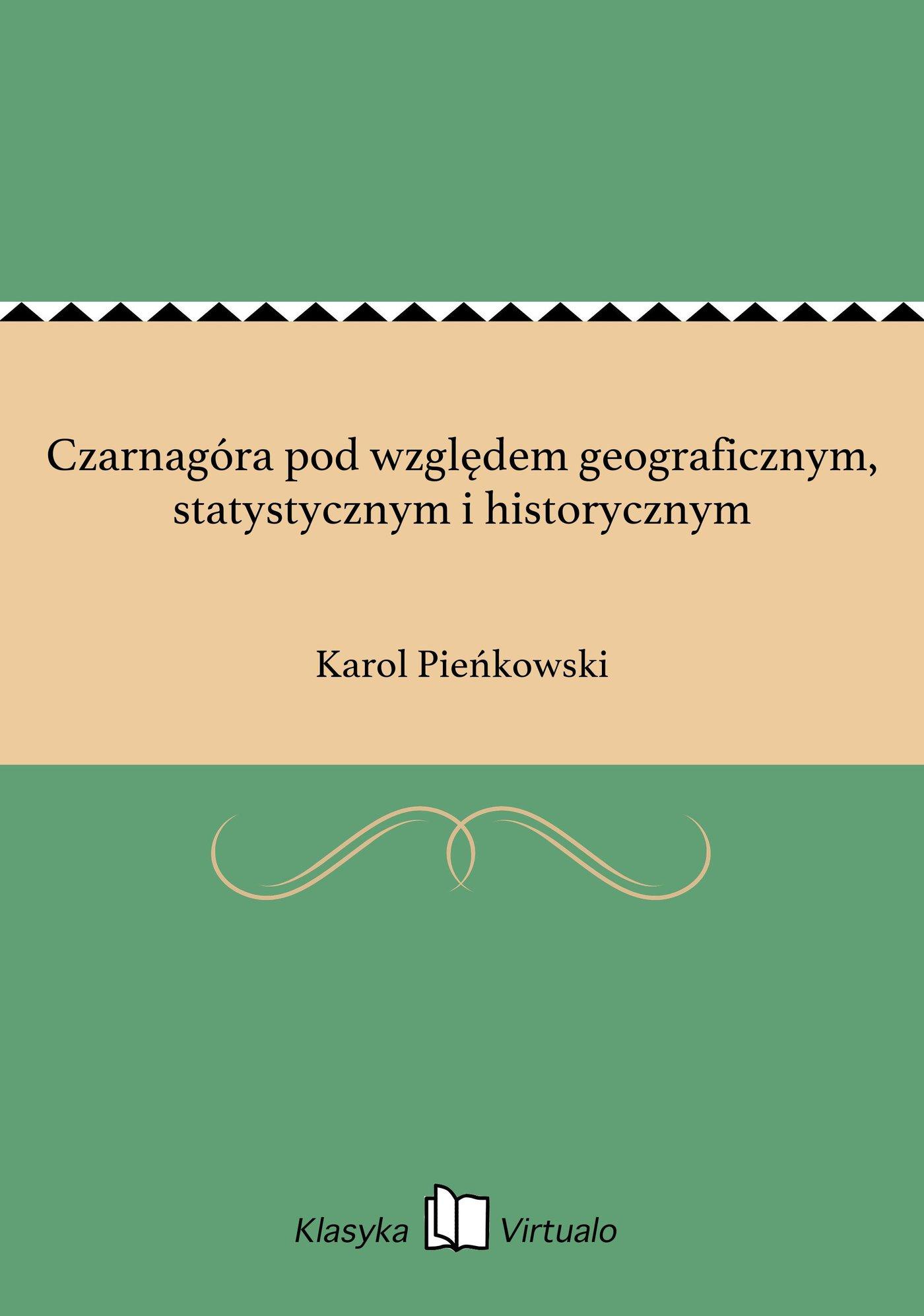 Czarnagóra pod względem geograficznym, statystycznym i historycznym - Ebook (Książka EPUB) do pobrania w formacie EPUB