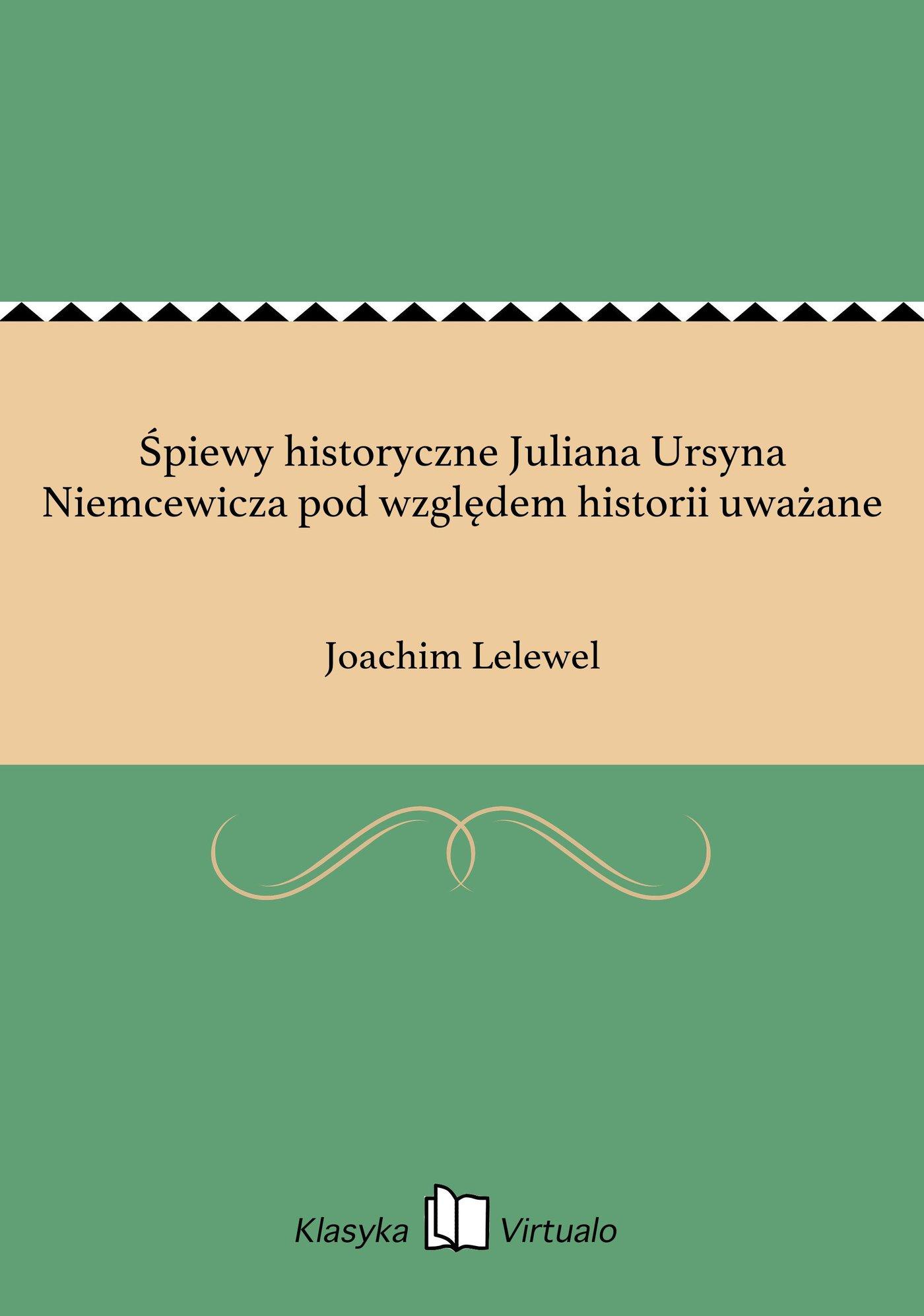 Śpiewy historyczne Juliana Ursyna Niemcewicza pod względem historii uważane - Ebook (Książka EPUB) do pobrania w formacie EPUB