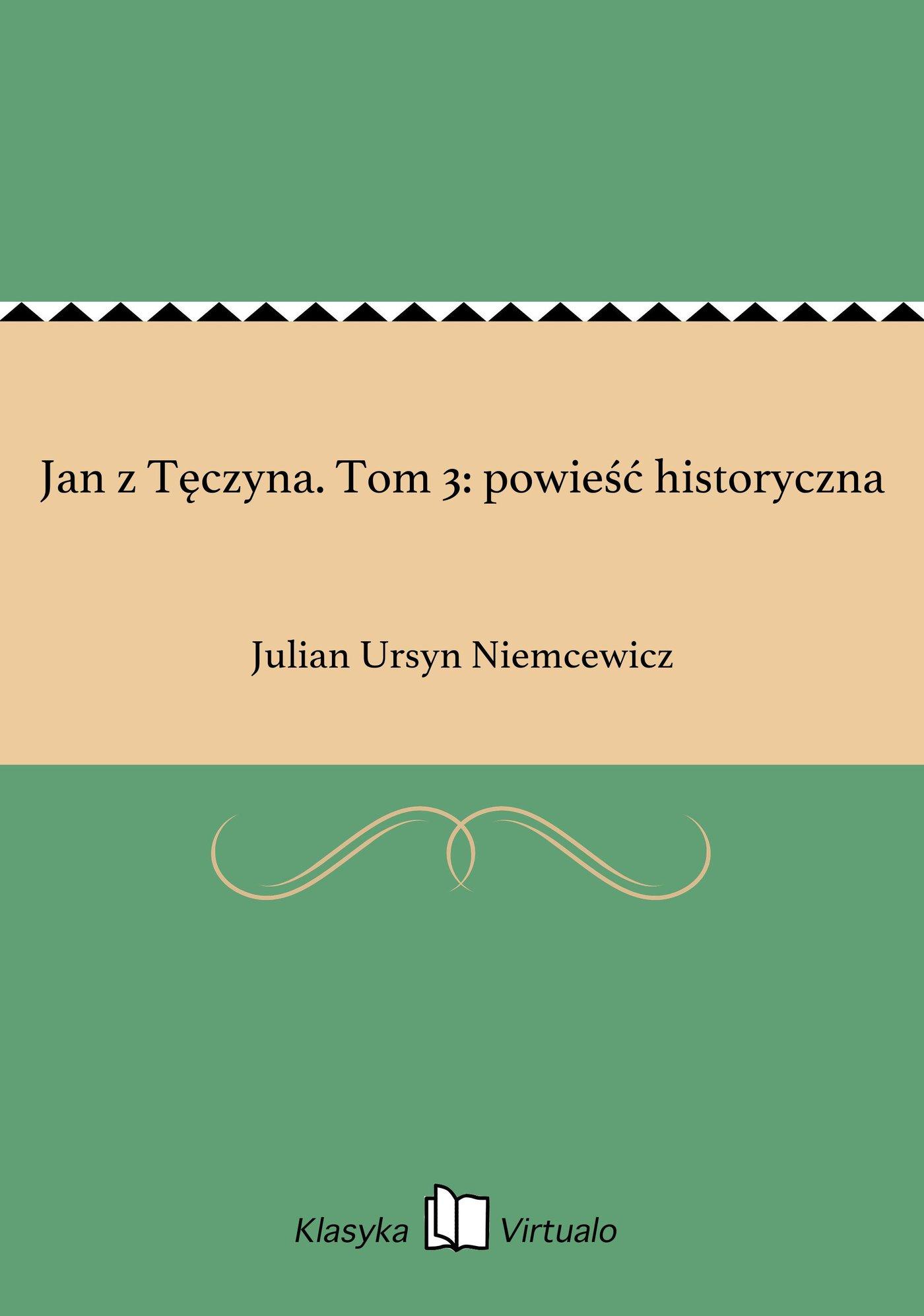 Jan z Tęczyna. Tom 3: powieść historyczna - Ebook (Książka EPUB) do pobrania w formacie EPUB