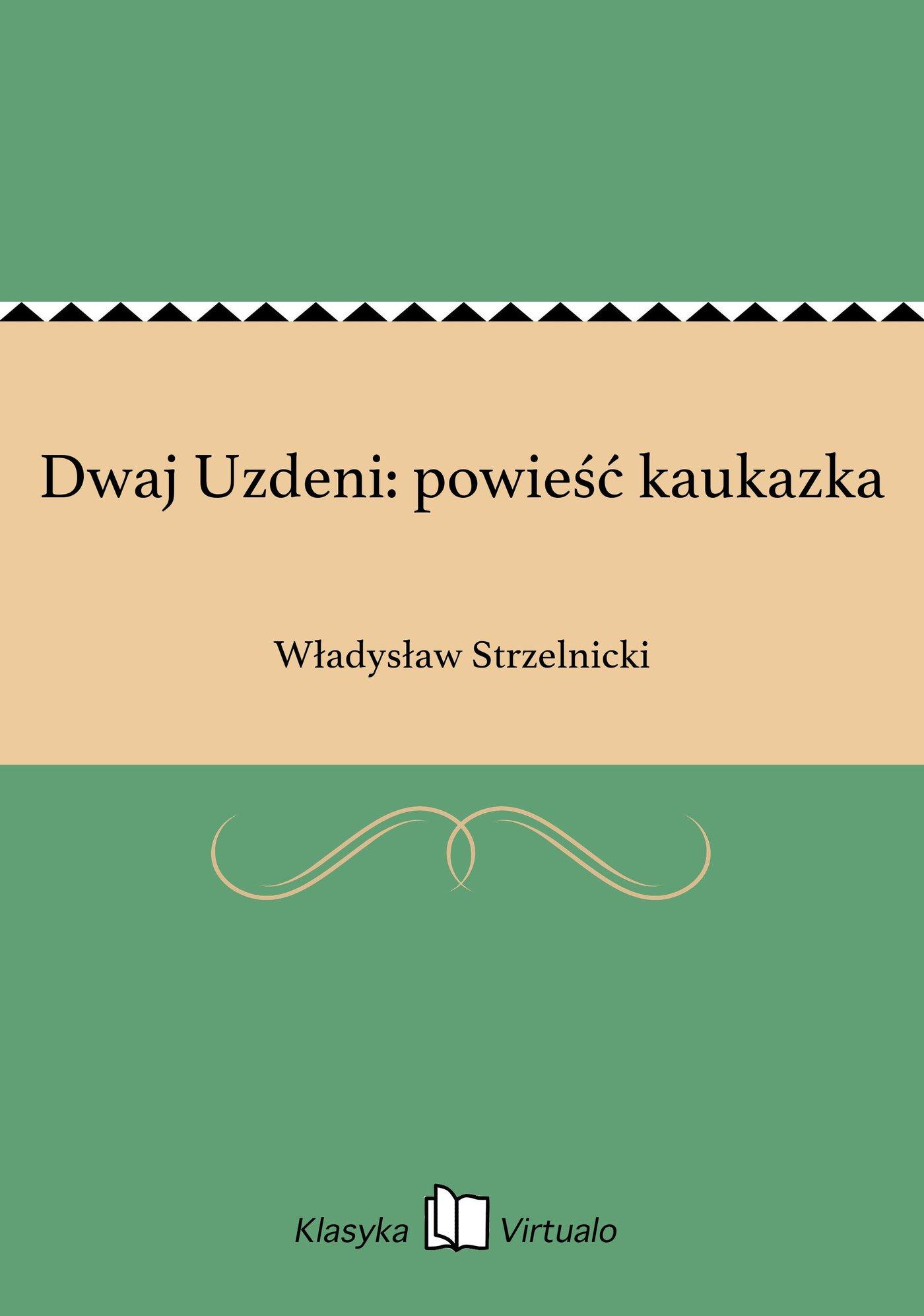 Dwaj Uzdeni: powieść kaukazka - Ebook (Książka EPUB) do pobrania w formacie EPUB
