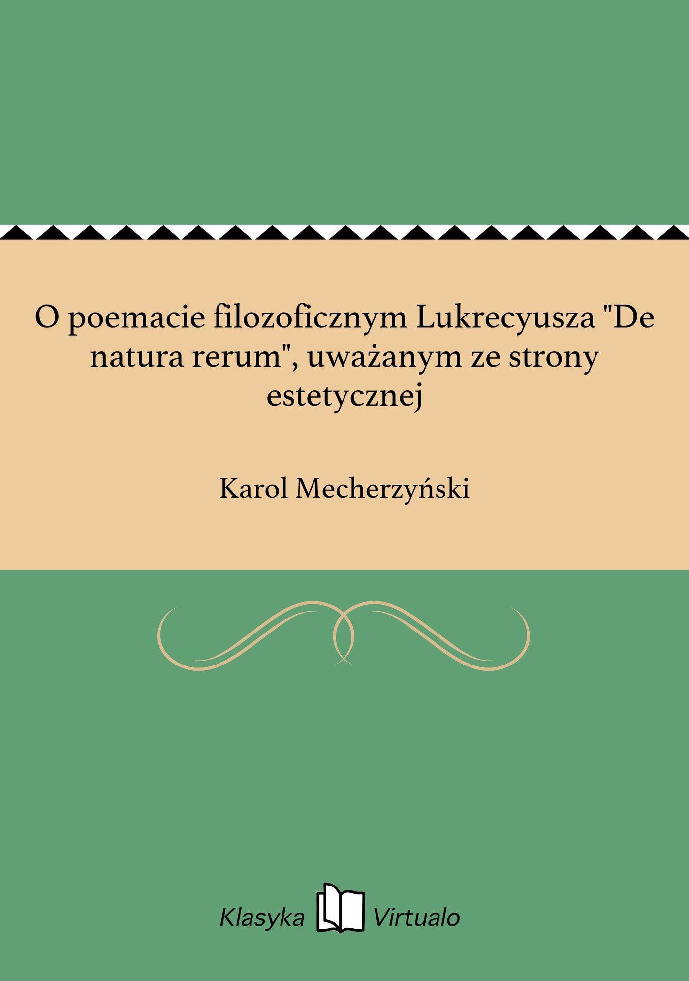 """O poemacie filozoficznym Lukrecyusza """"De natura rerum"""", uważanym ze strony estetycznej - Ebook (Książka EPUB) do pobrania w formacie EPUB"""