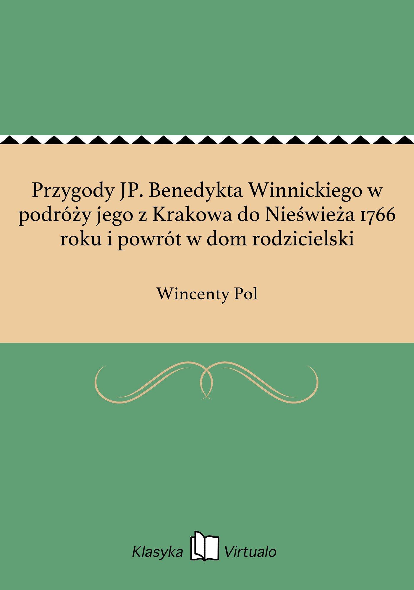 Przygody JP. Benedykta Winnickiego w podróży jego z Krakowa do Nieświeża 1766 roku i powrót w dom rodzicielski - Ebook (Książka EPUB) do pobrania w formacie EPUB