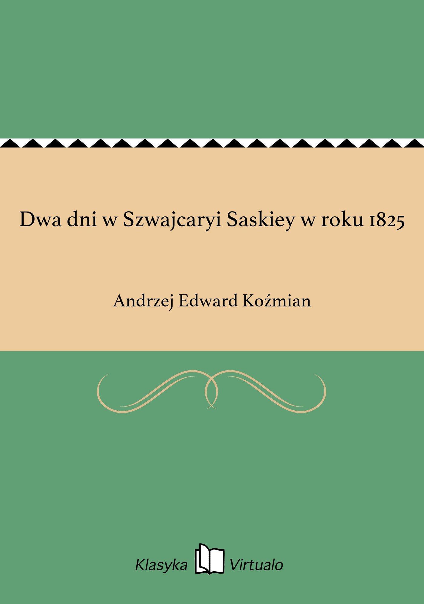 Dwa dni w Szwajcaryi Saskiey w roku 1825 - Ebook (Książka EPUB) do pobrania w formacie EPUB