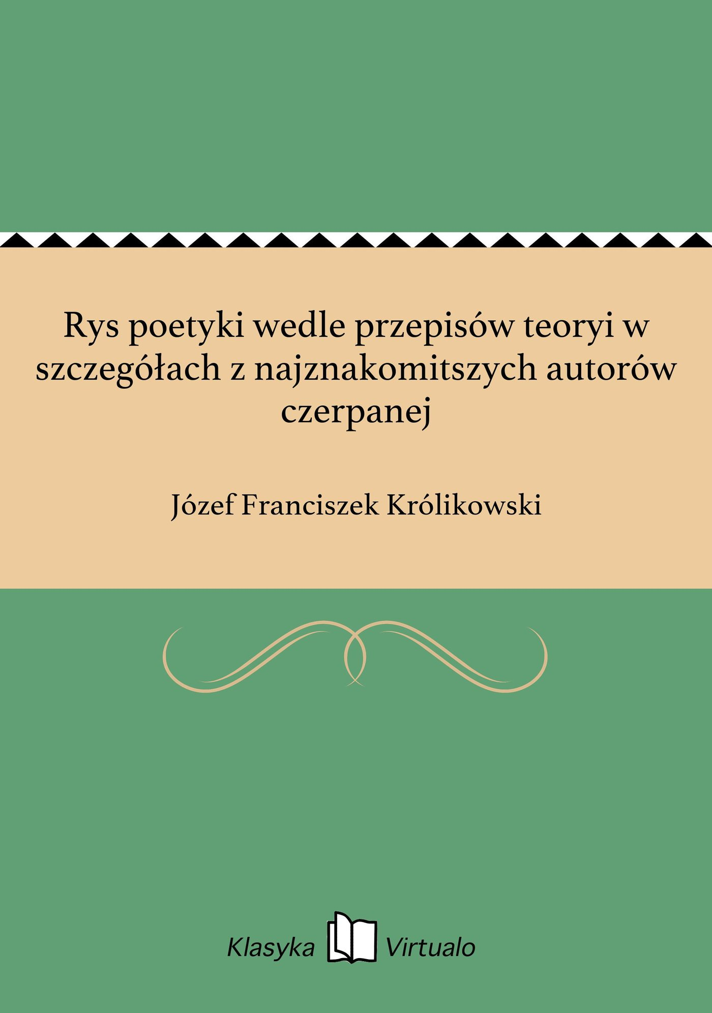 Rys poetyki wedle przepisów teoryi w szczegółach z najznakomitszych autorów czerpanej - Ebook (Książka EPUB) do pobrania w formacie EPUB