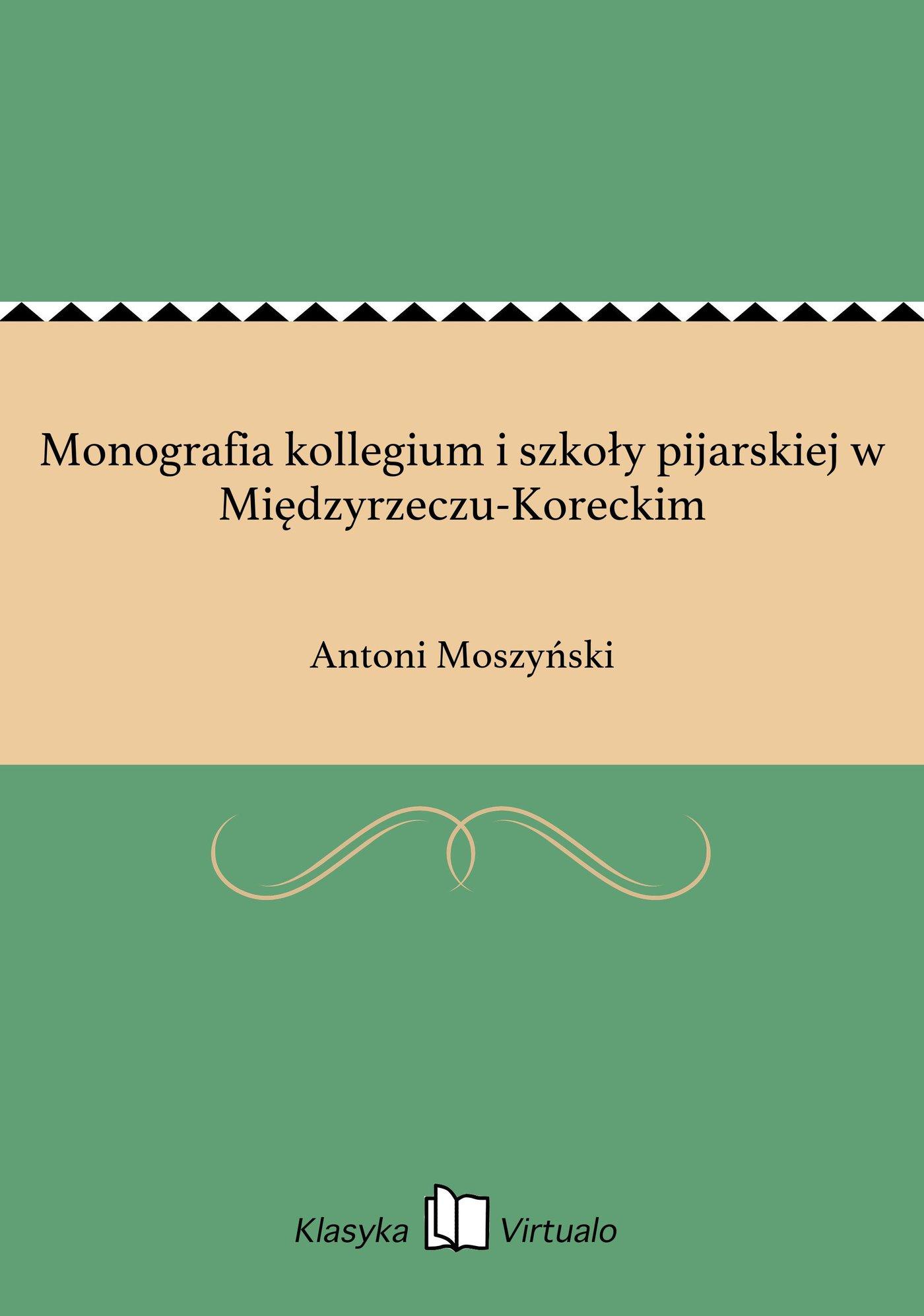 Monografia kollegium i szkoły pijarskiej w Międzyrzeczu-Koreckim - Ebook (Książka EPUB) do pobrania w formacie EPUB