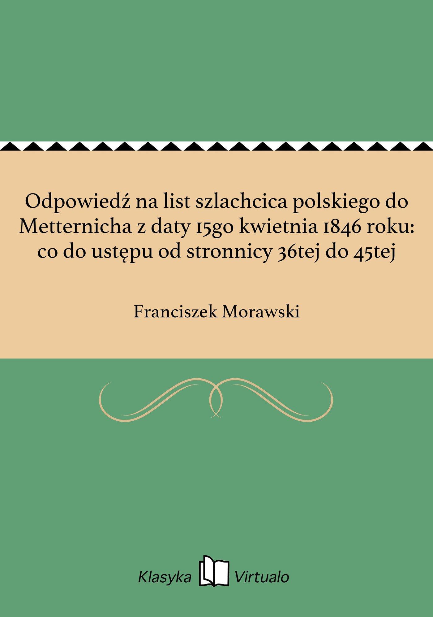Odpowiedź na list szlachcica polskiego do Metternicha z daty 15go kwietnia 1846 roku: co do ustępu od stronnicy 36tej do 45tej - Ebook (Książka EPUB) do pobrania w formacie EPUB