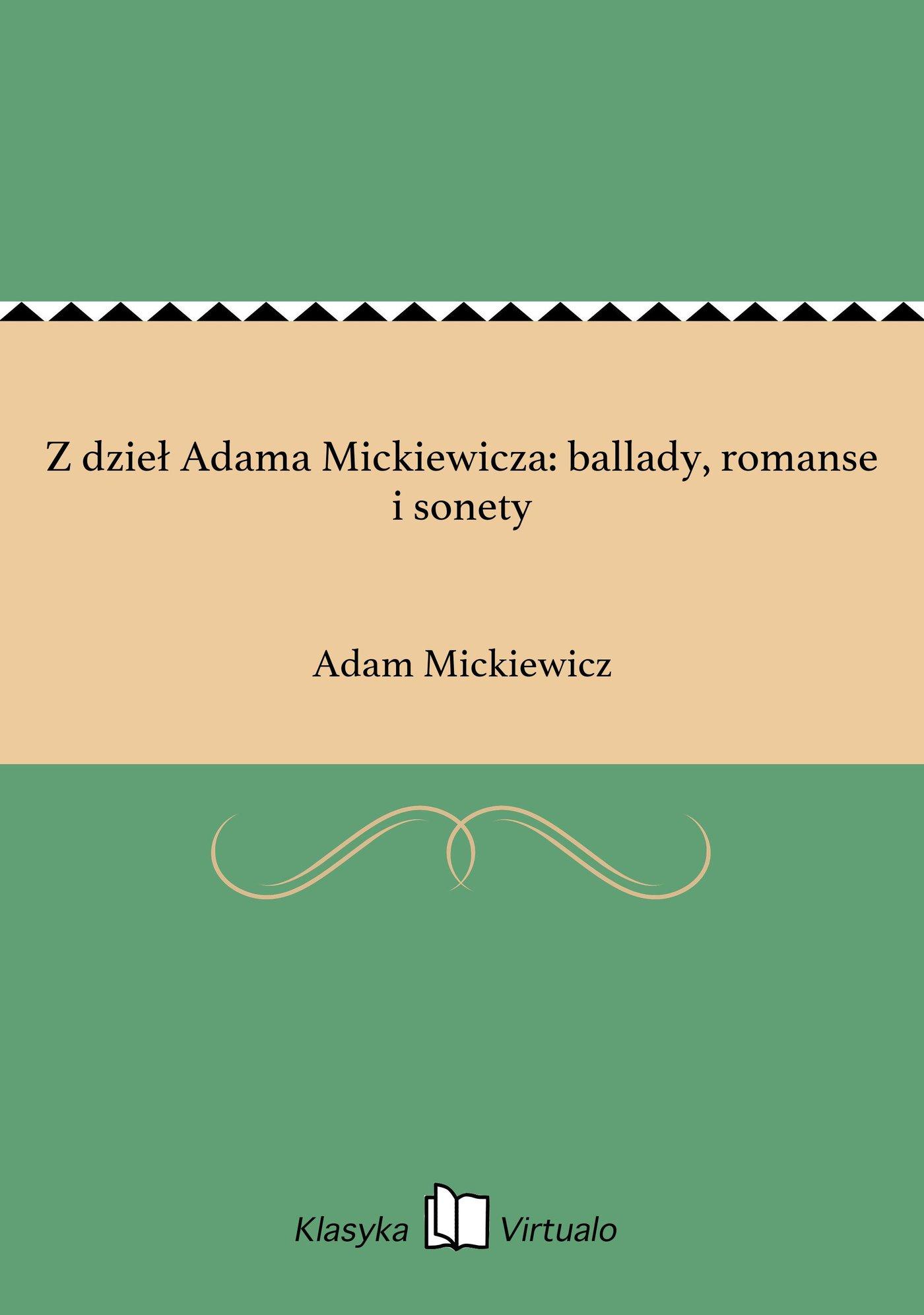 Z dzieł Adama Mickiewicza: ballady, romanse i sonety - Ebook (Książka EPUB) do pobrania w formacie EPUB
