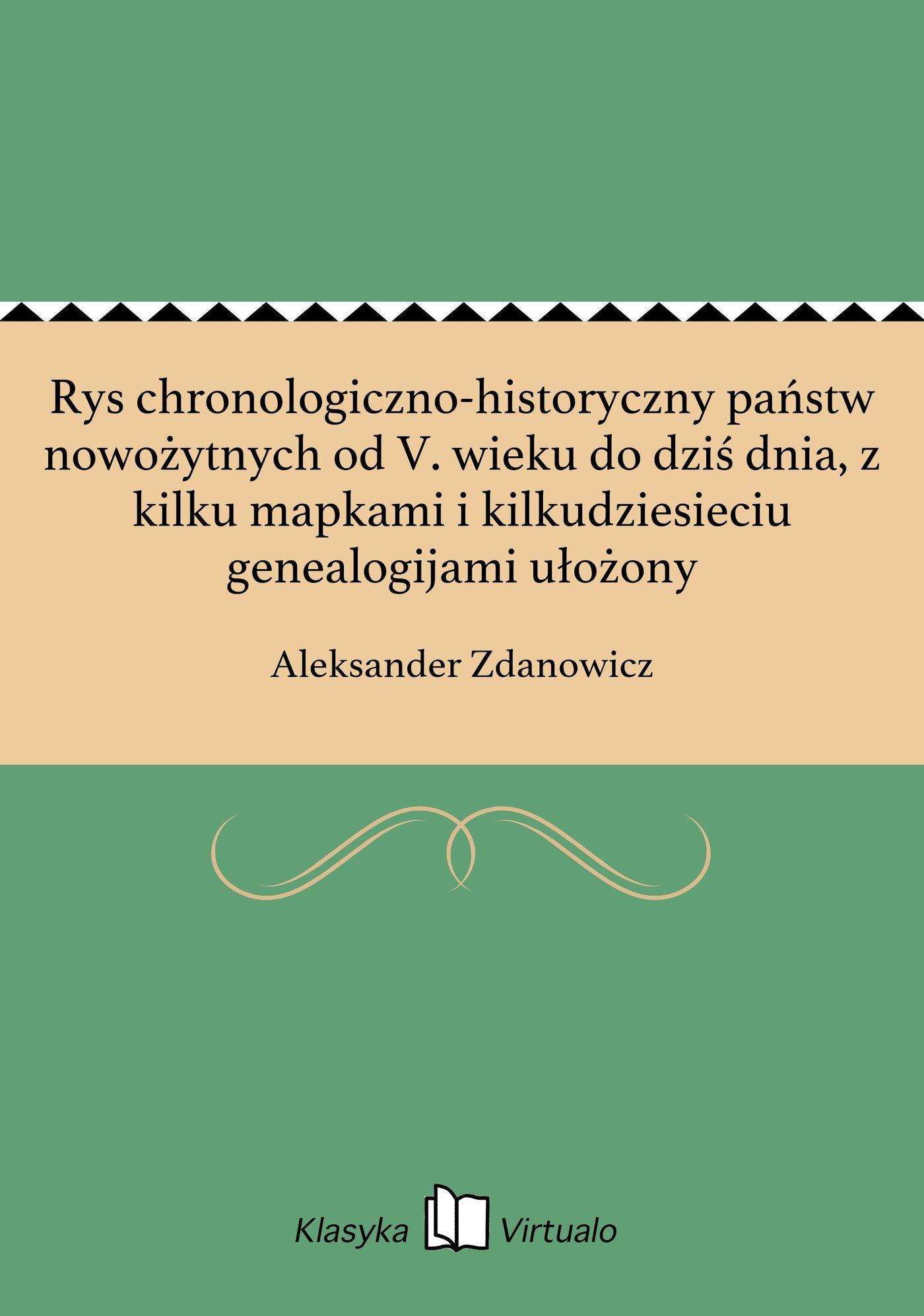 Rys chronologiczno-historyczny państw nowożytnych od V. wieku do dziś dnia, z kilku mapkami i kilkudziesieciu genealogijami ułożony - Ebook (Książka EPUB) do pobrania w formacie EPUB