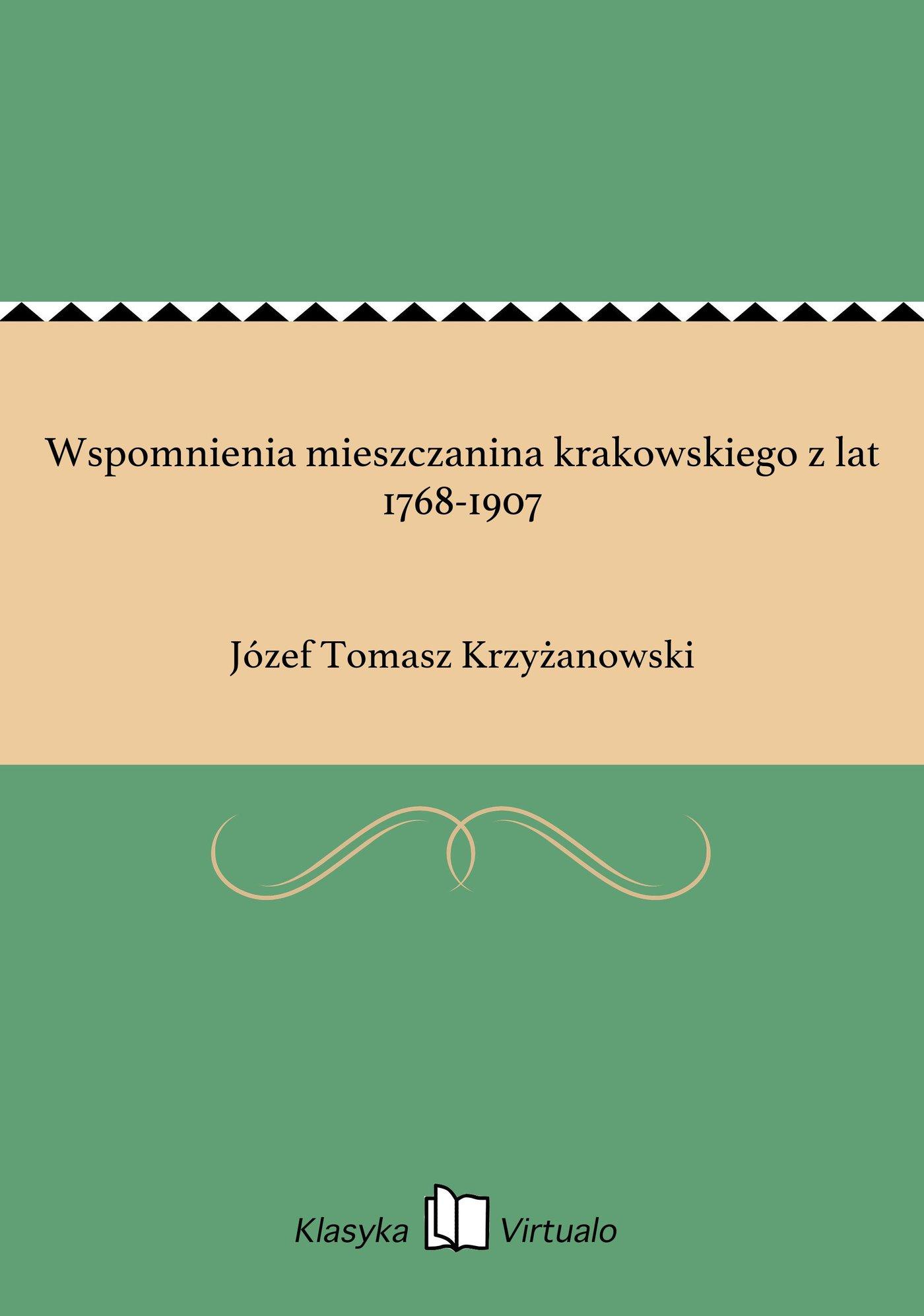 Wspomnienia mieszczanina krakowskiego z lat 1768-1907 - Ebook (Książka EPUB) do pobrania w formacie EPUB