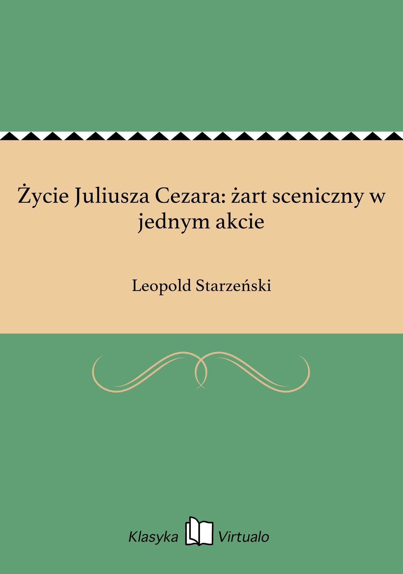 Życie Juliusza Cezara: żart sceniczny w jednym akcie - Ebook (Książka EPUB) do pobrania w formacie EPUB