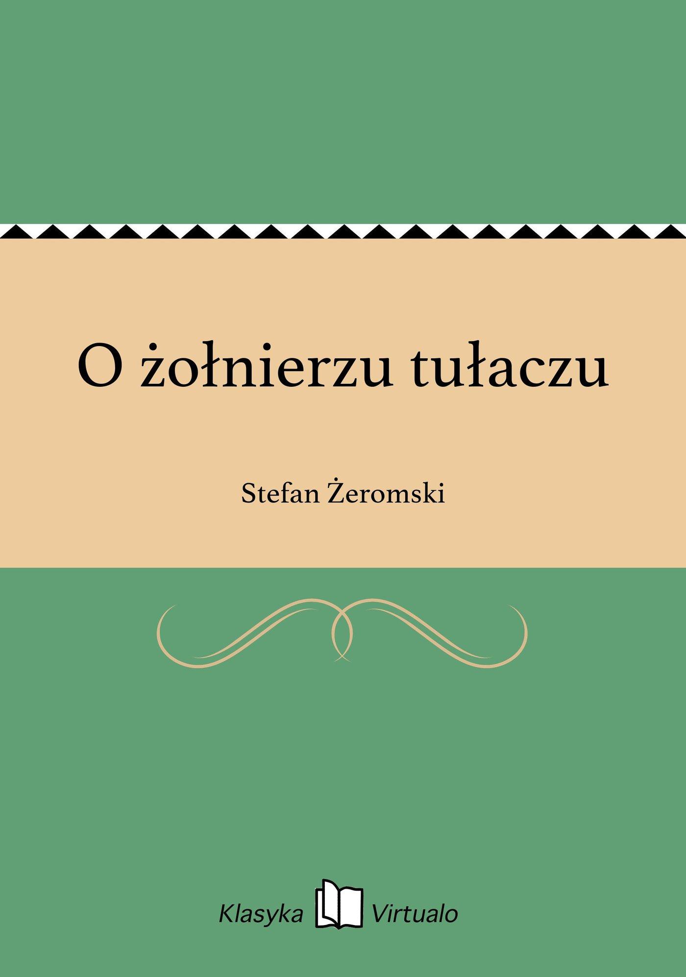 O żołnierzu tułaczu - Ebook (Książka EPUB) do pobrania w formacie EPUB