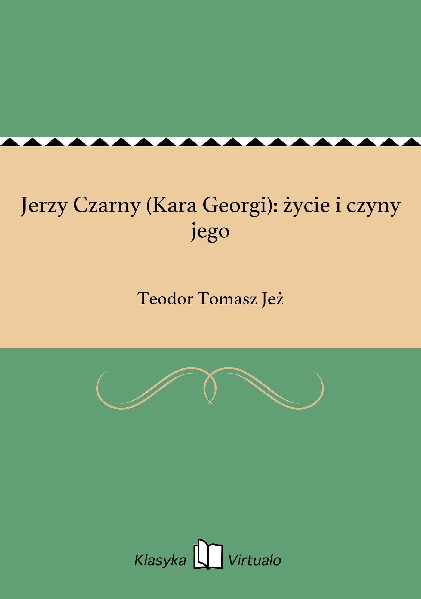Jerzy Czarny (Kara Georgi): życie i czyny jego - Ebook (Książka EPUB) do pobrania w formacie EPUB