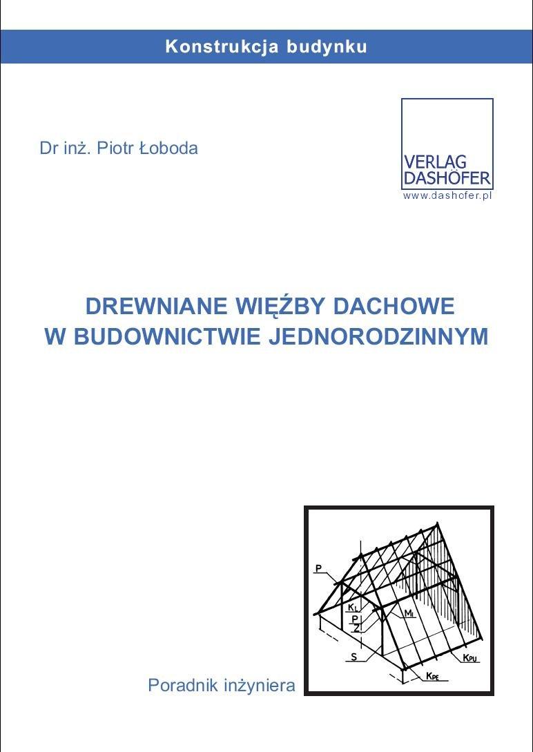 Drewniane więźby dachowe w budownictwie jednorodzinnym. - Ebook (Książka PDF) do pobrania w formacie PDF