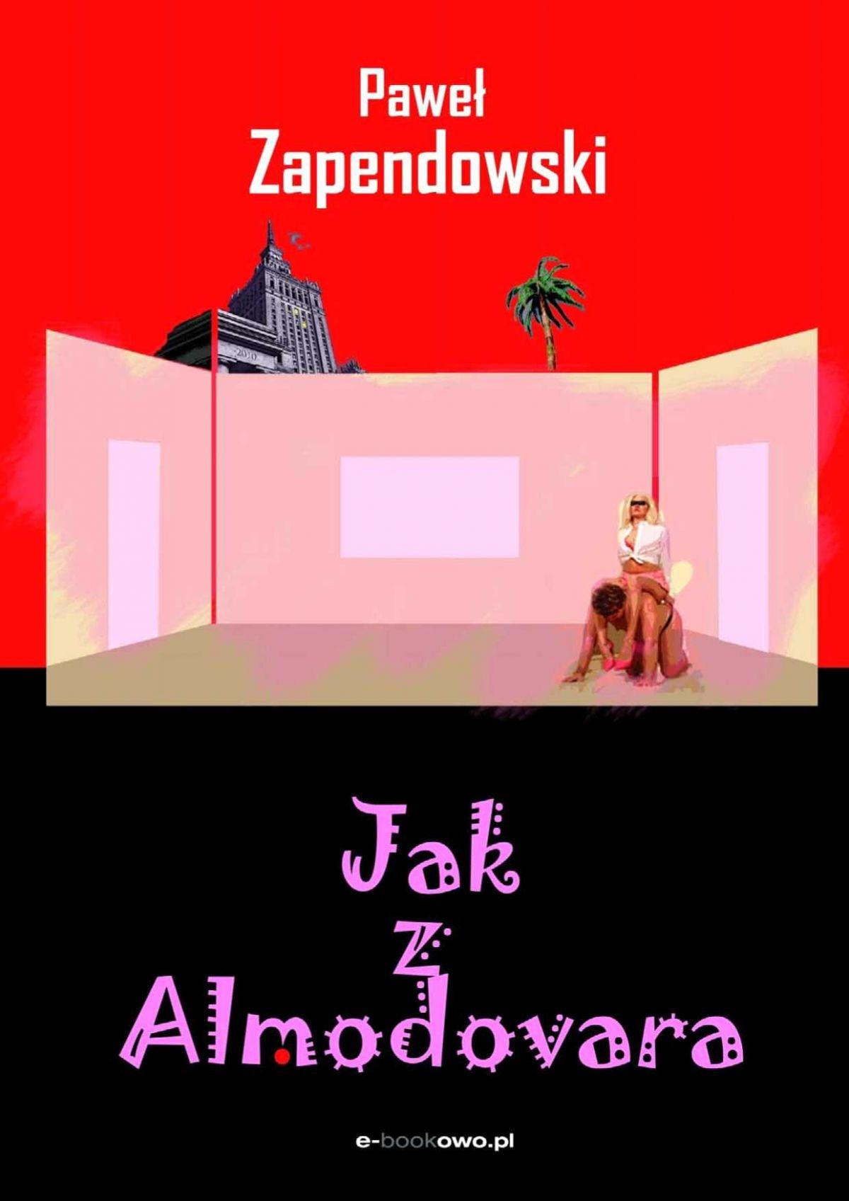 Jak z Almodovara - Ebook (Książka EPUB) do pobrania w formacie EPUB