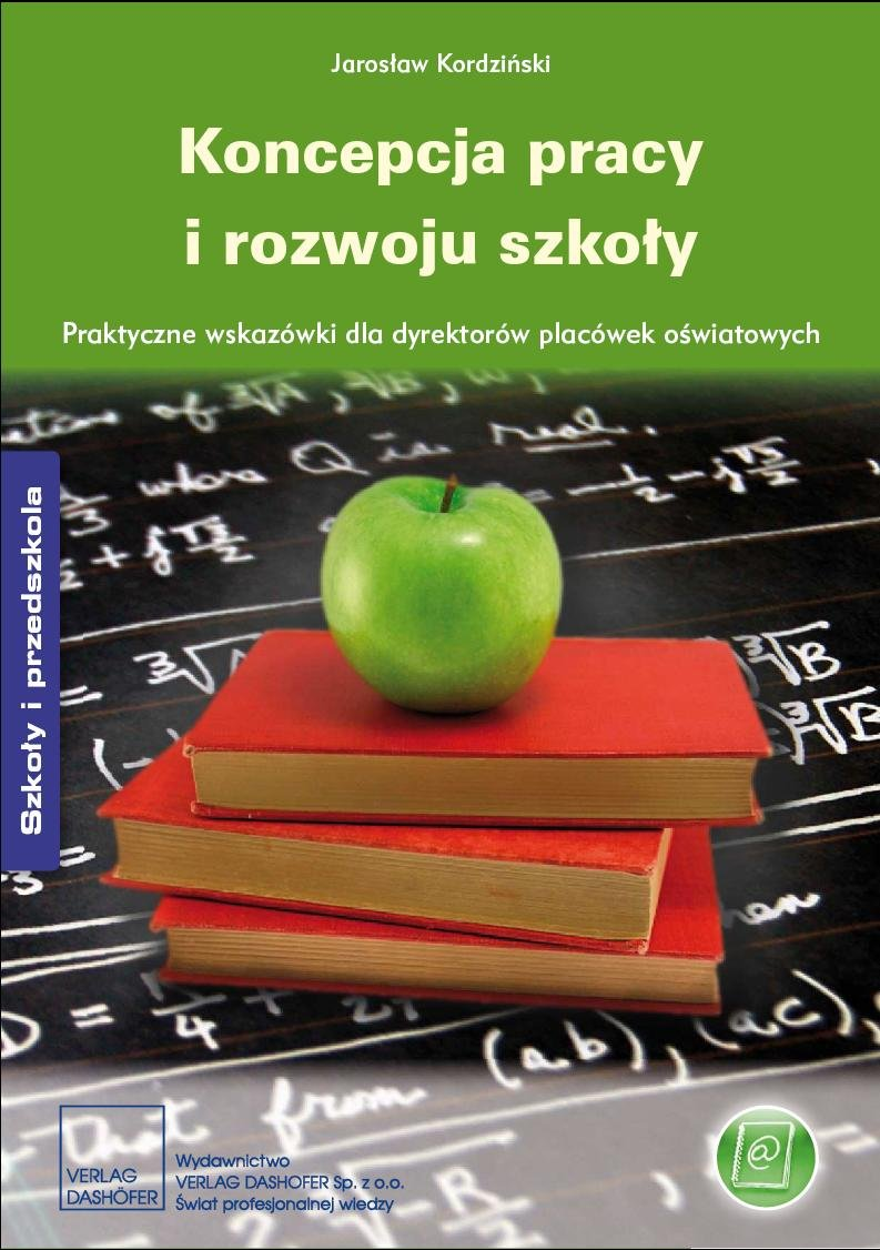 Koncepcja pracy i rozwoju szkoły Praktyczne wskazówki dla dyrektorów placówek oświatowych - Ebook (Książka PDF) do pobrania w formacie PDF