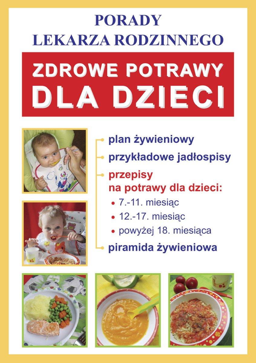 Zdrowe potrawy dla dzieci. Porady lekarza rodzinnego - Ebook (Książka PDF) do pobrania w formacie PDF