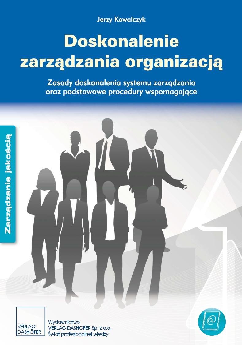 Doskonalenie zarządzania organizacją - zasady i podstawowe procedury Zasady doskonalenia systemu zarządzania oraz podstawowe procedury wspomagające - Ebook (Książka PDF) do pobrania w formacie PDF