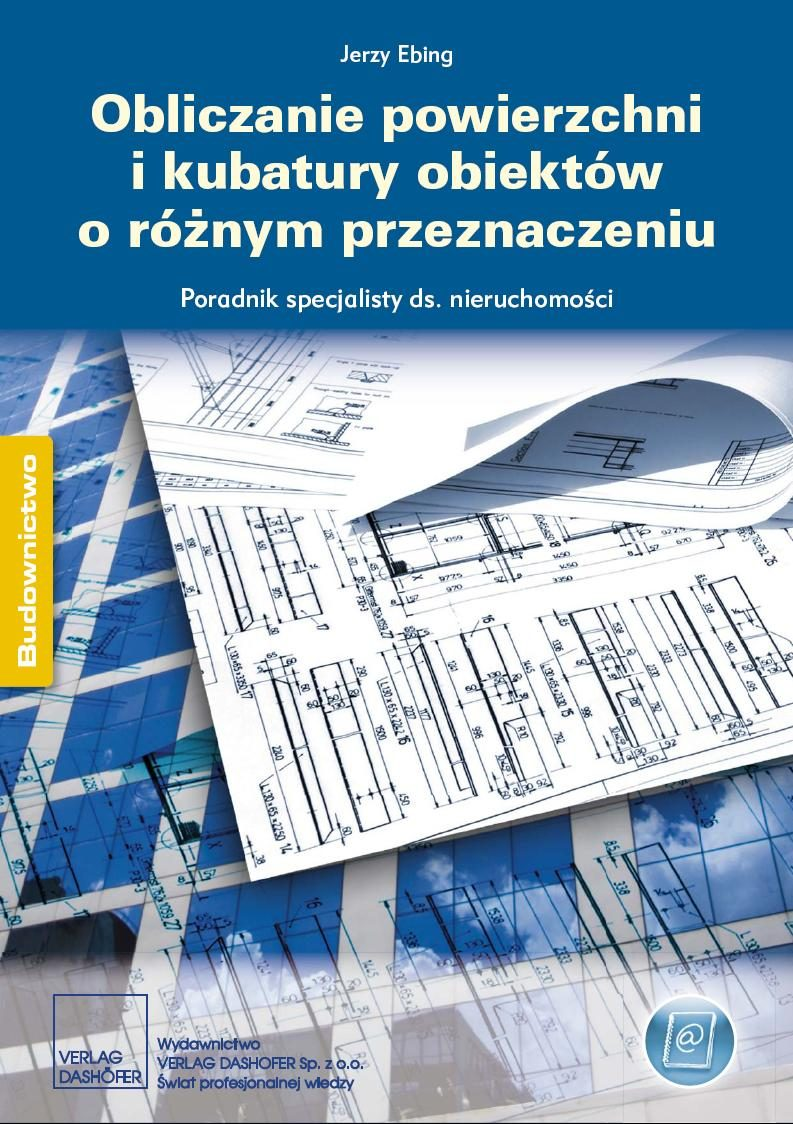 Obliczanie powierzchni i kubatury obiektów o różnym przeznaczeniu Poradnik specjalisty ds. nieruchomości - Ebook (Książka PDF) do pobrania w formacie PDF