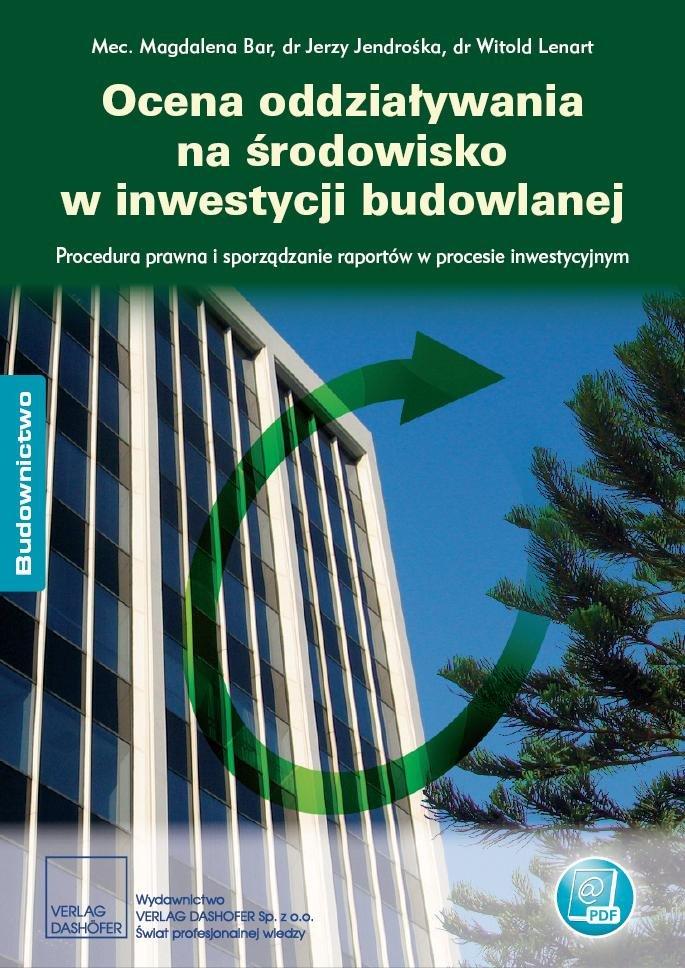 Ocena oddziaływania na środowisko w inwestycji budowlanej Procedura prawna i sporządzanie raportów w procesie inwestycyjnym - Ebook (Książka PDF) do pobrania w formacie PDF