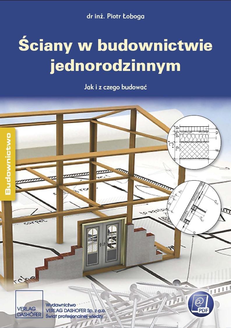 Ściany w budownictwie jednorodzinnym Poradnik inżyniera - Ebook (Książka PDF) do pobrania w formacie PDF