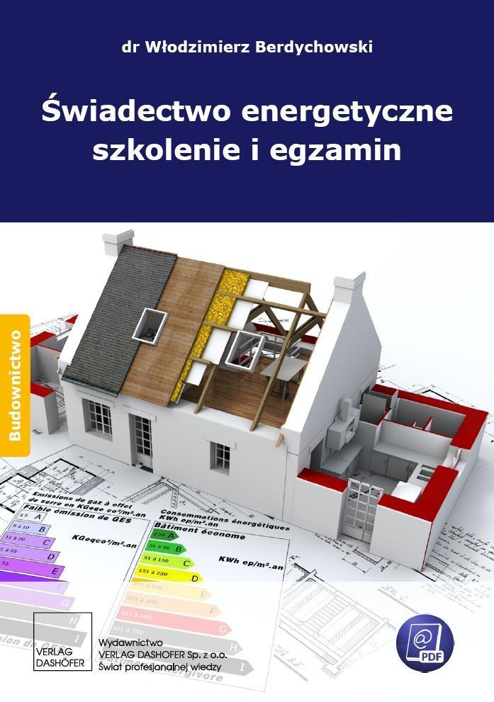 Świadectwo energetyczne szkolenie i egzamin - Ebook (Książka PDF) do pobrania w formacie PDF