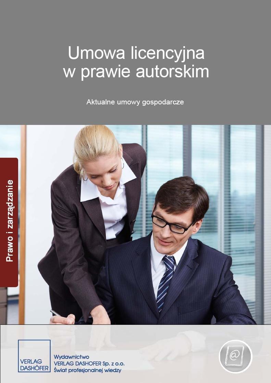 Umowa licencyjna w prawie autorskim. Aktualne umowy gospodarcze - Ebook (Książka PDF) do pobrania w formacie PDF