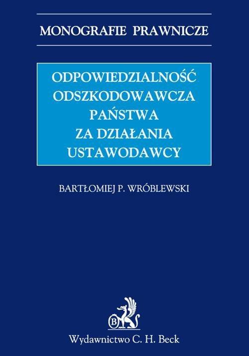 Odpowiedzialność odszkodowawcza państwa za działania ustawodawcy - Ebook (Książka PDF) do pobrania w formacie PDF